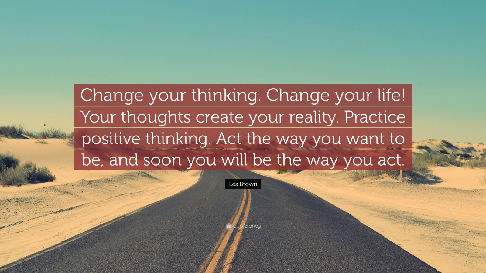 Les Brown Quote Change Your Thinking Change Your Life