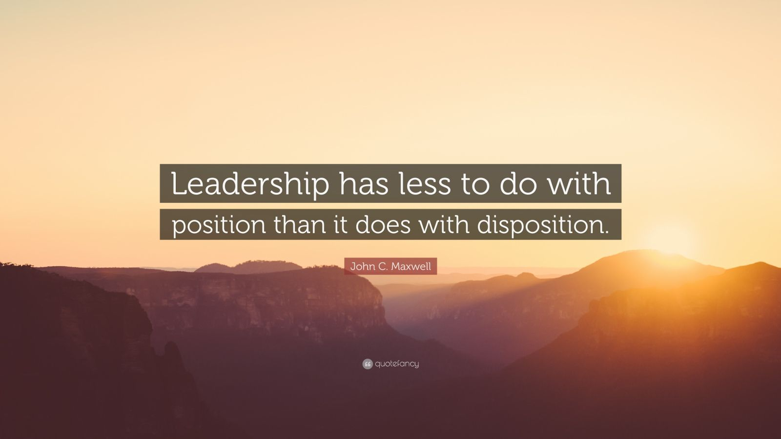 John C Maxwell Quote Leadership Has Less To Do With