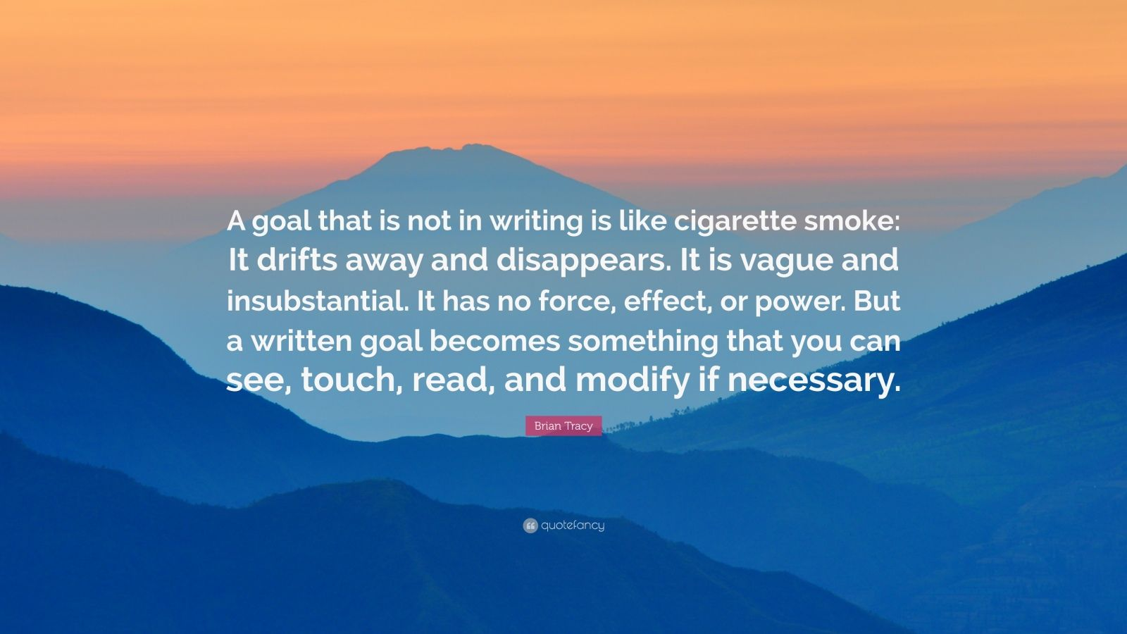 Brian Tracy Quote A Goal That Is Not In Writing Is Like
