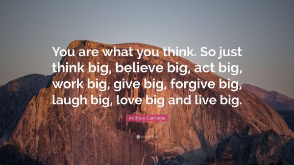 """Andrew Carnegie Quote: """"You are what you think. So just ..."""