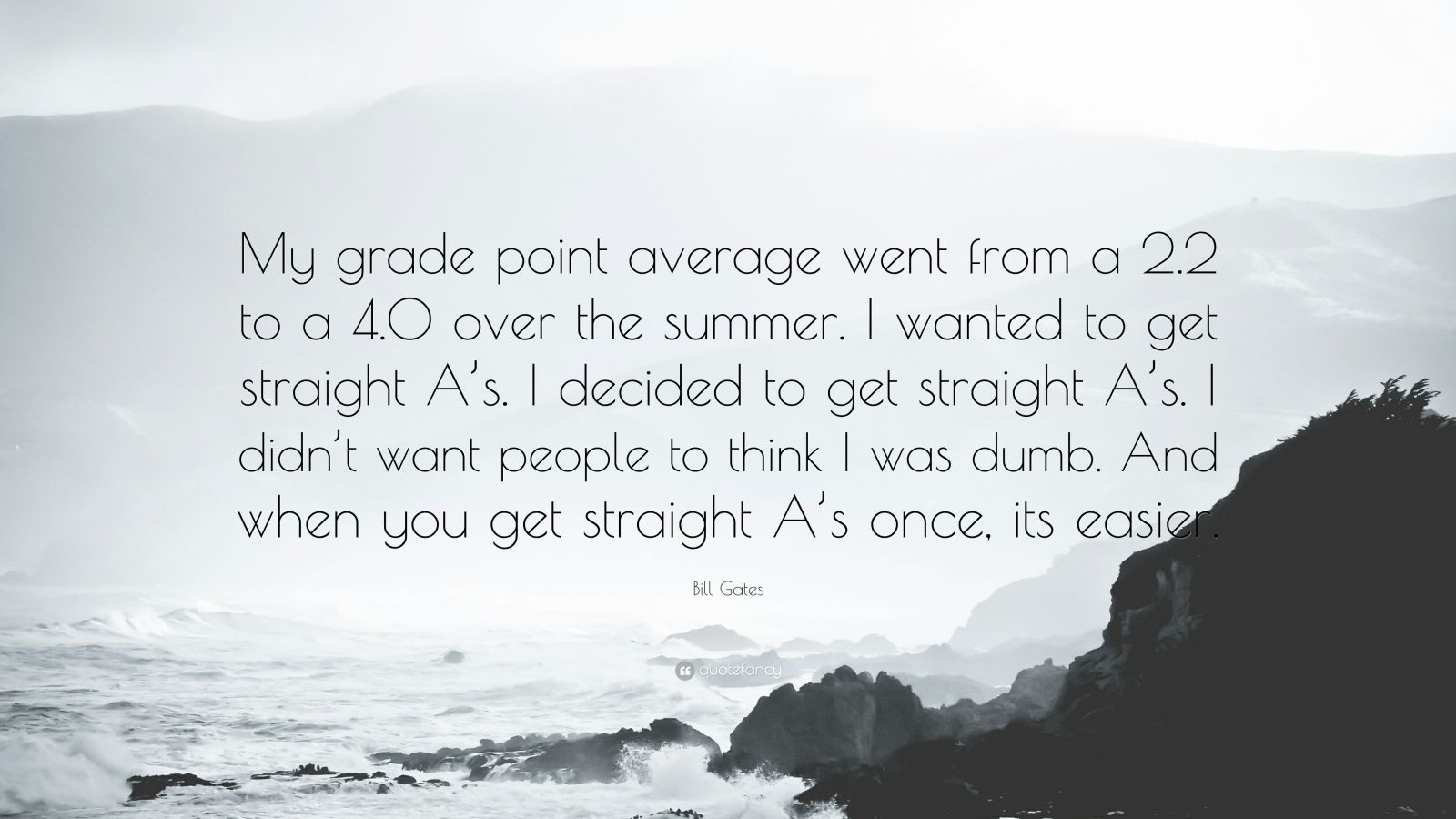 Bill Gates Quote My Grade Point Average Went From A 2 2
