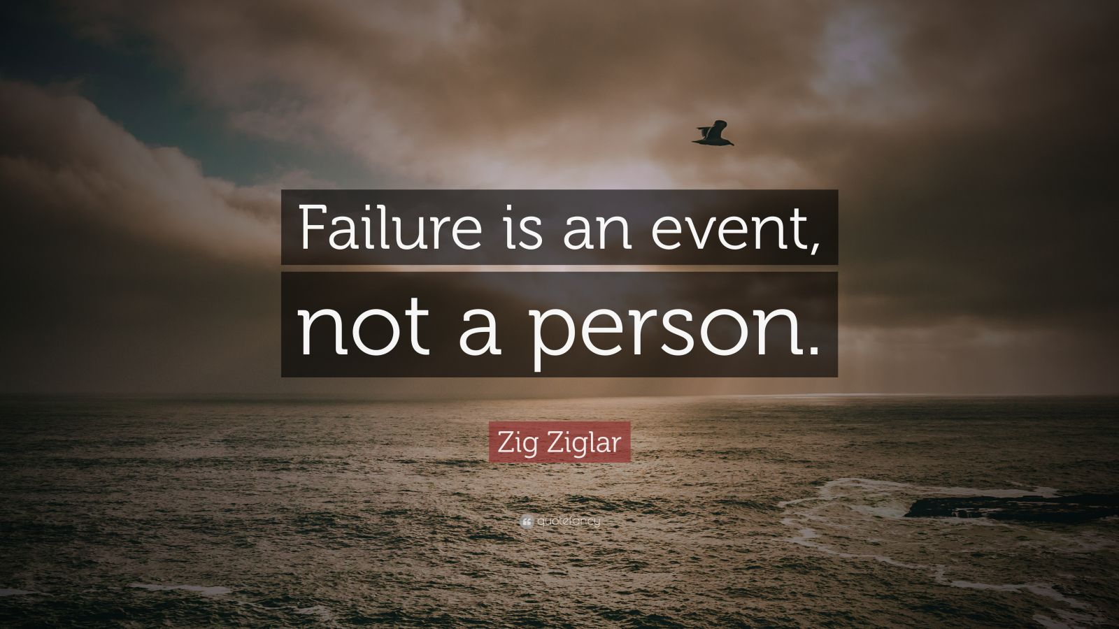 Zig Ziglar Quote Failure Is An Event Not A Person 20