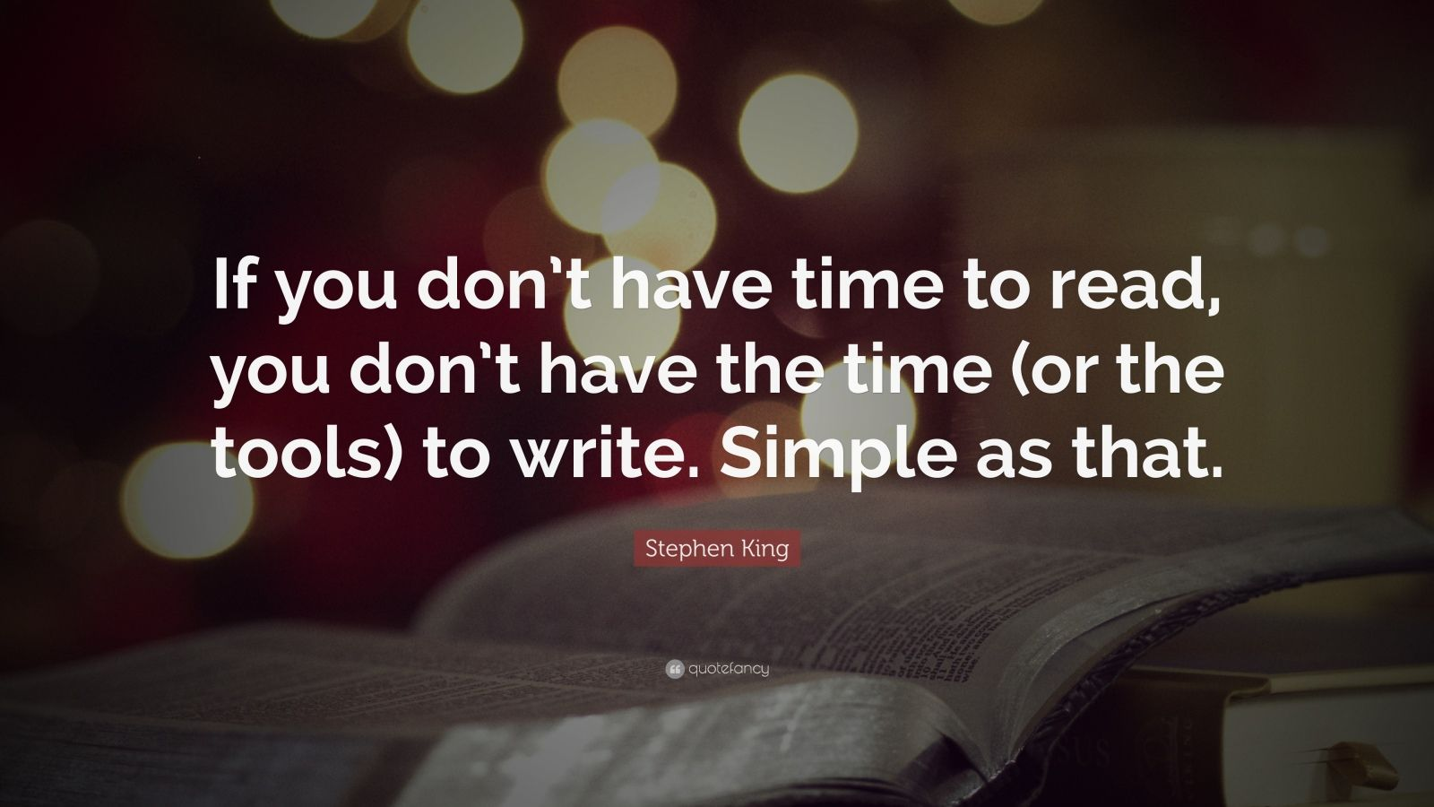 Stephen King Quote If You Don T Have Time To Read You