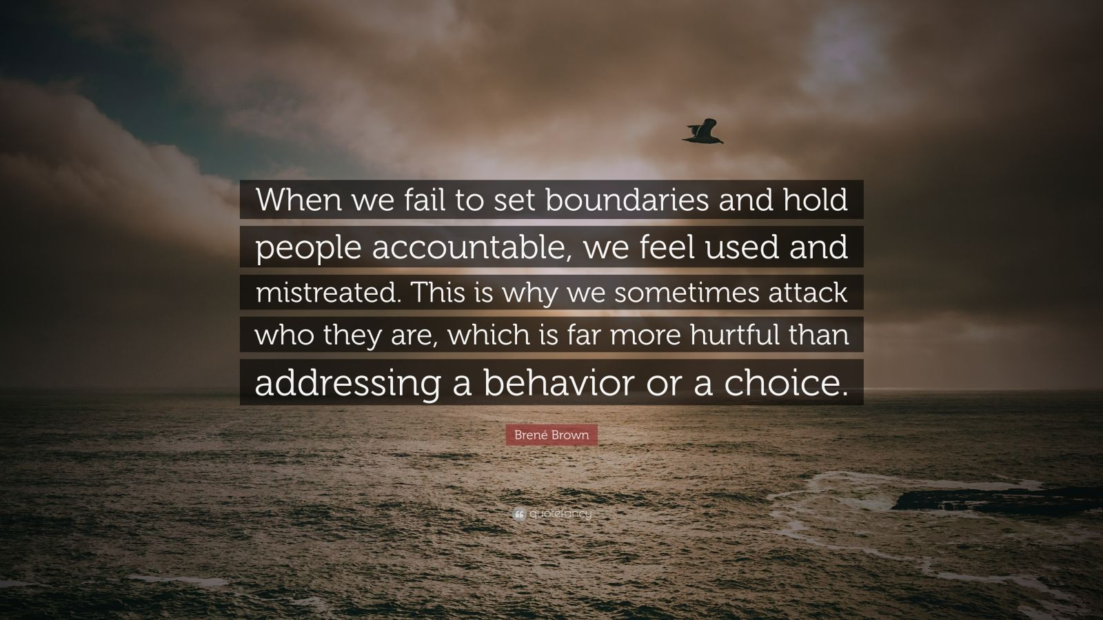 Brene Brown Quote When We Fail To Set Boundaries And