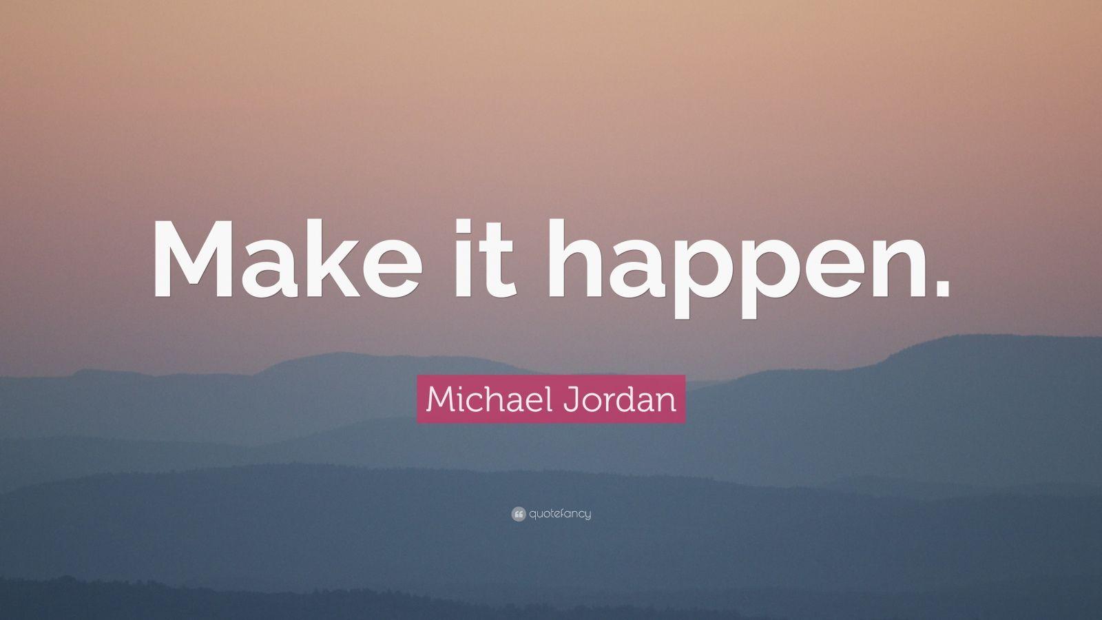 Michael Jordan Quote Make It Happen 31 Wallpapers