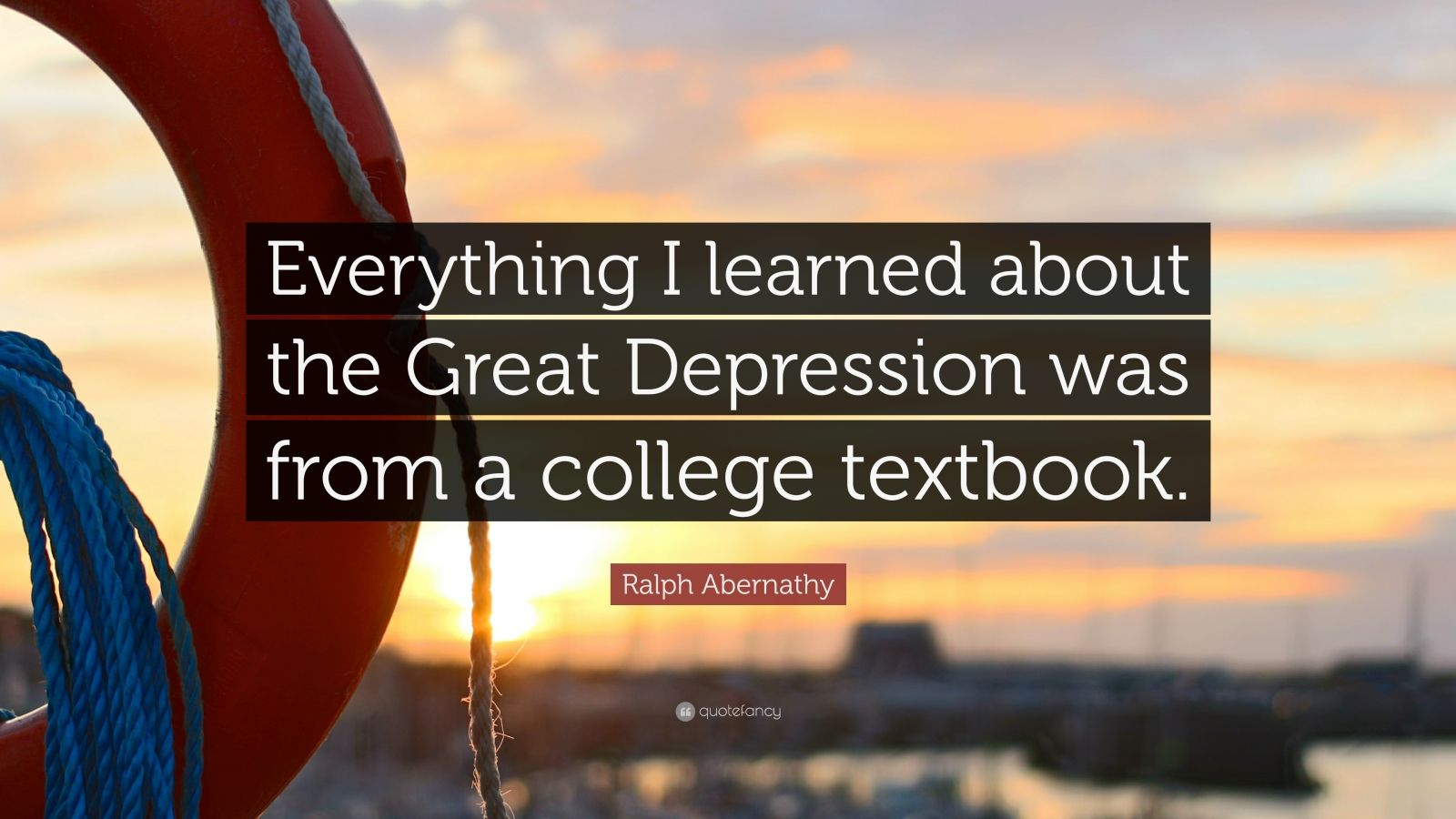 Ralph Abernathy Quote Everything I Learned About The