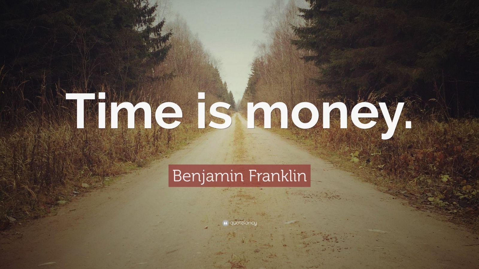 Benjamin Franklin Quote Time Is Money 12 Wallpapers