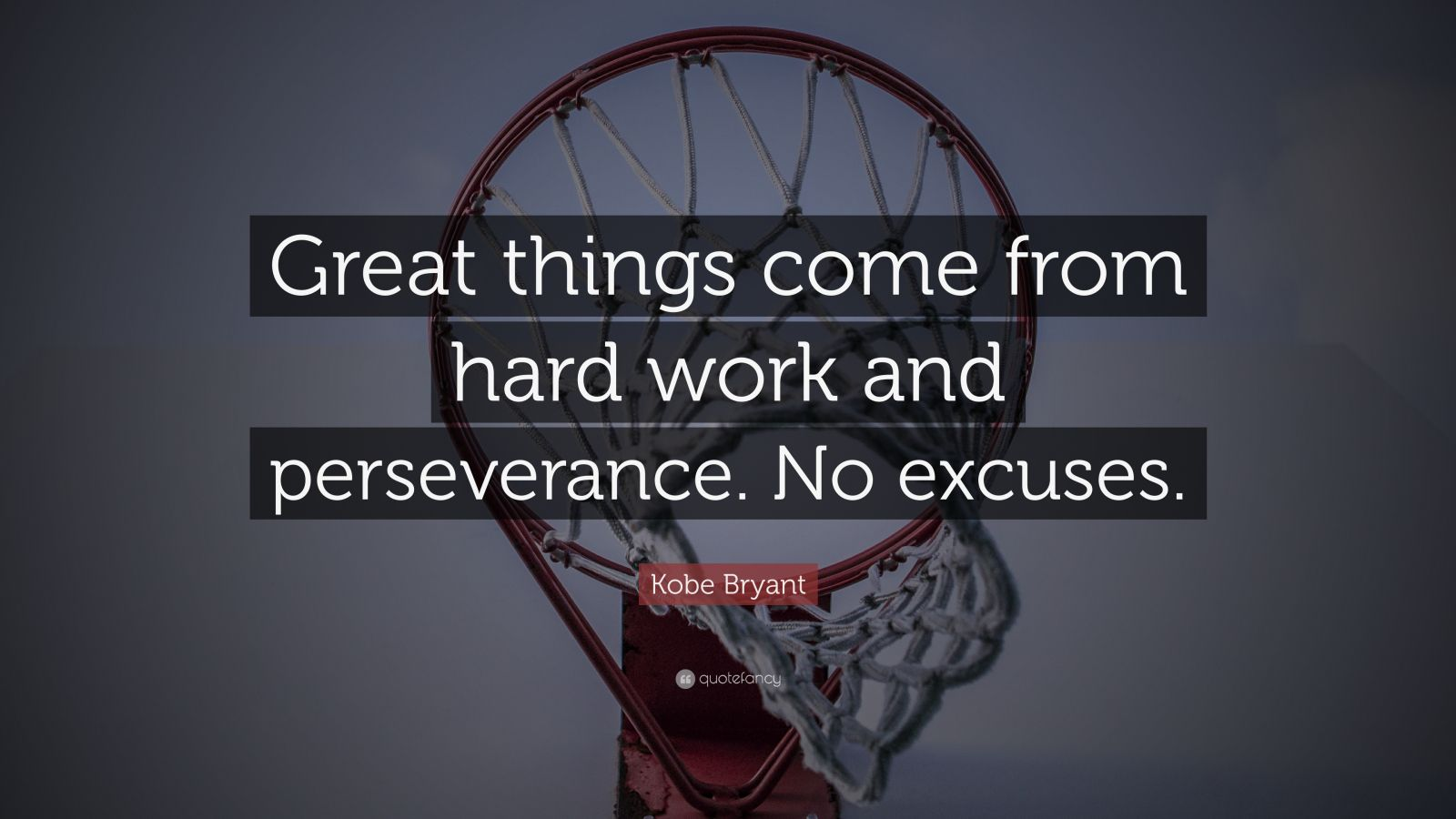 """Kobe Bryant Quote: """"Great things come from hard work and ... on Outstanding Things  id=35898"""