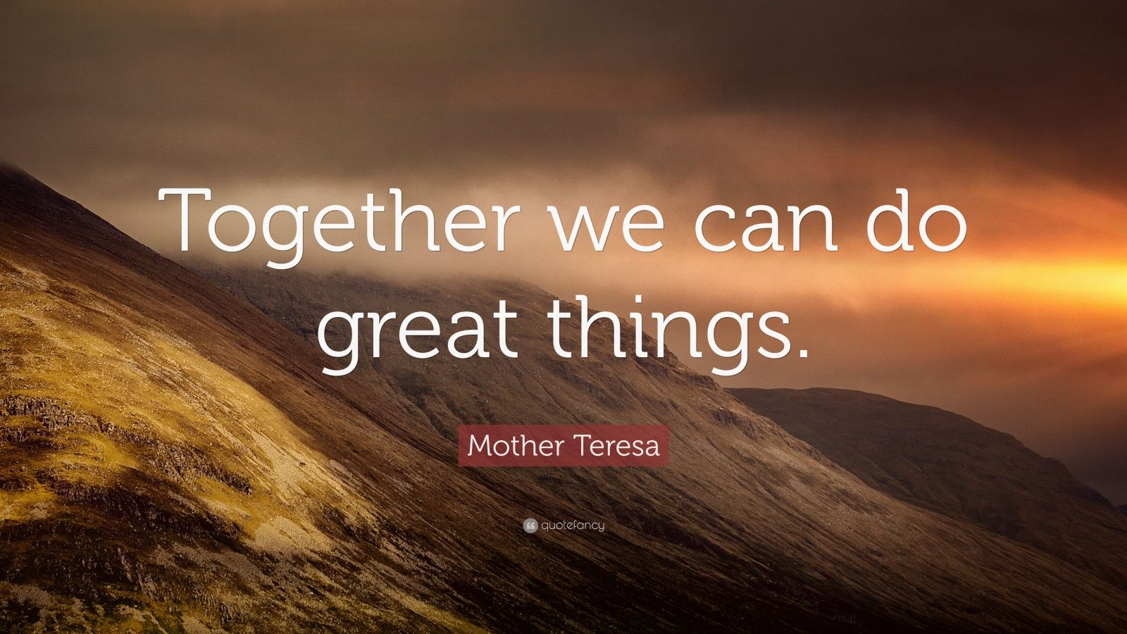 """Mother Teresa Quote: """"Together we can do great things ... on Outstanding Things  id=66847"""