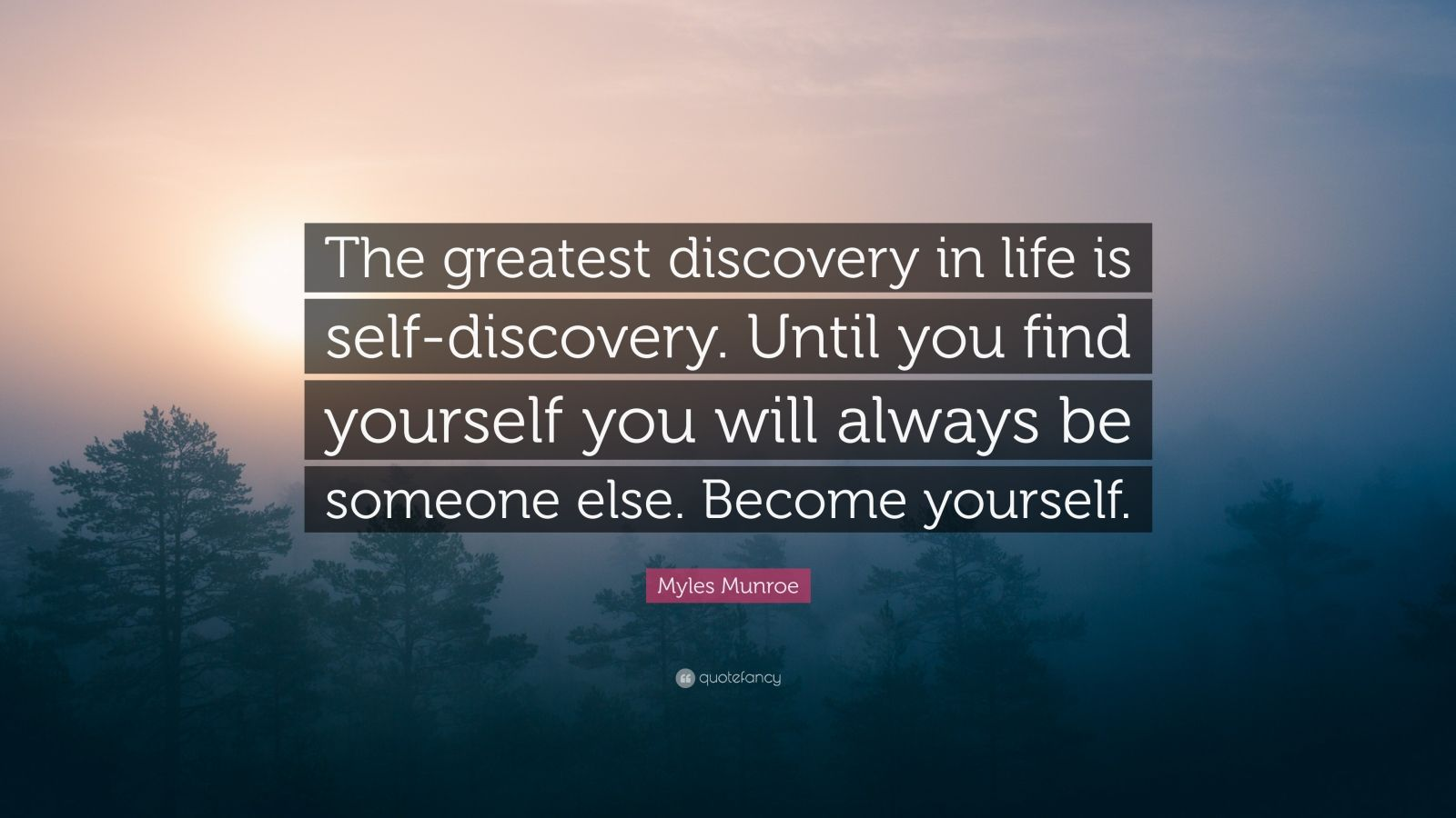 Myles Munroe Quote The Greatest Discovery In Life Is