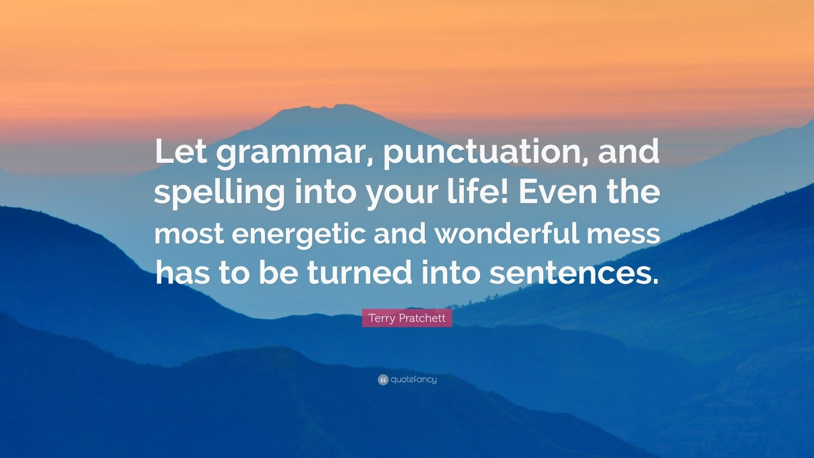Terry Pratchett Quote Let Grammar Punctuation And