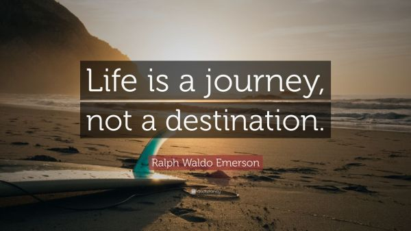 """Ralph Waldo Emerson Quote: """"Life is a journey, not a ..."""