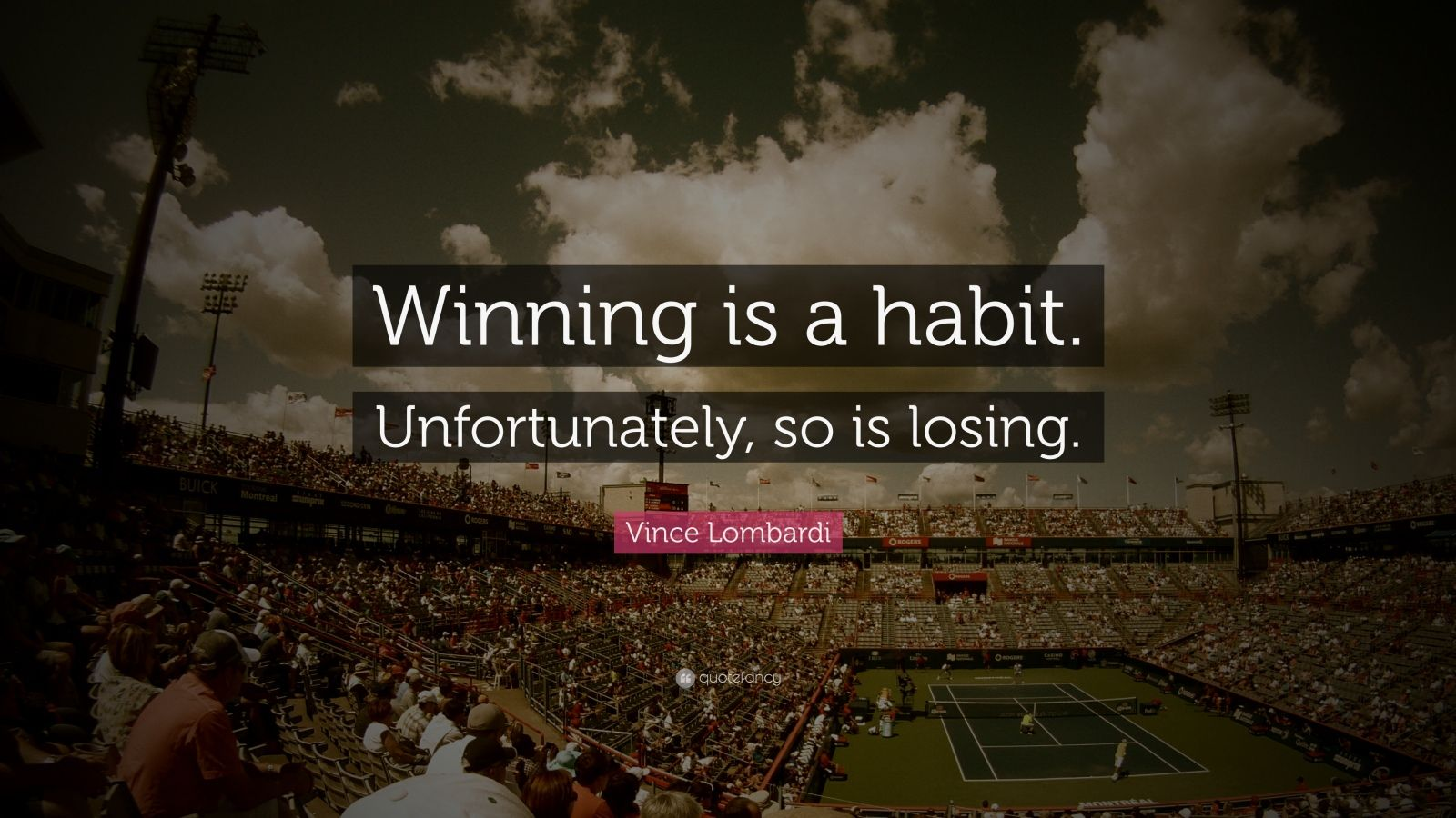 Vince Lombardi Quote Winning Is A Habit Unfortunately