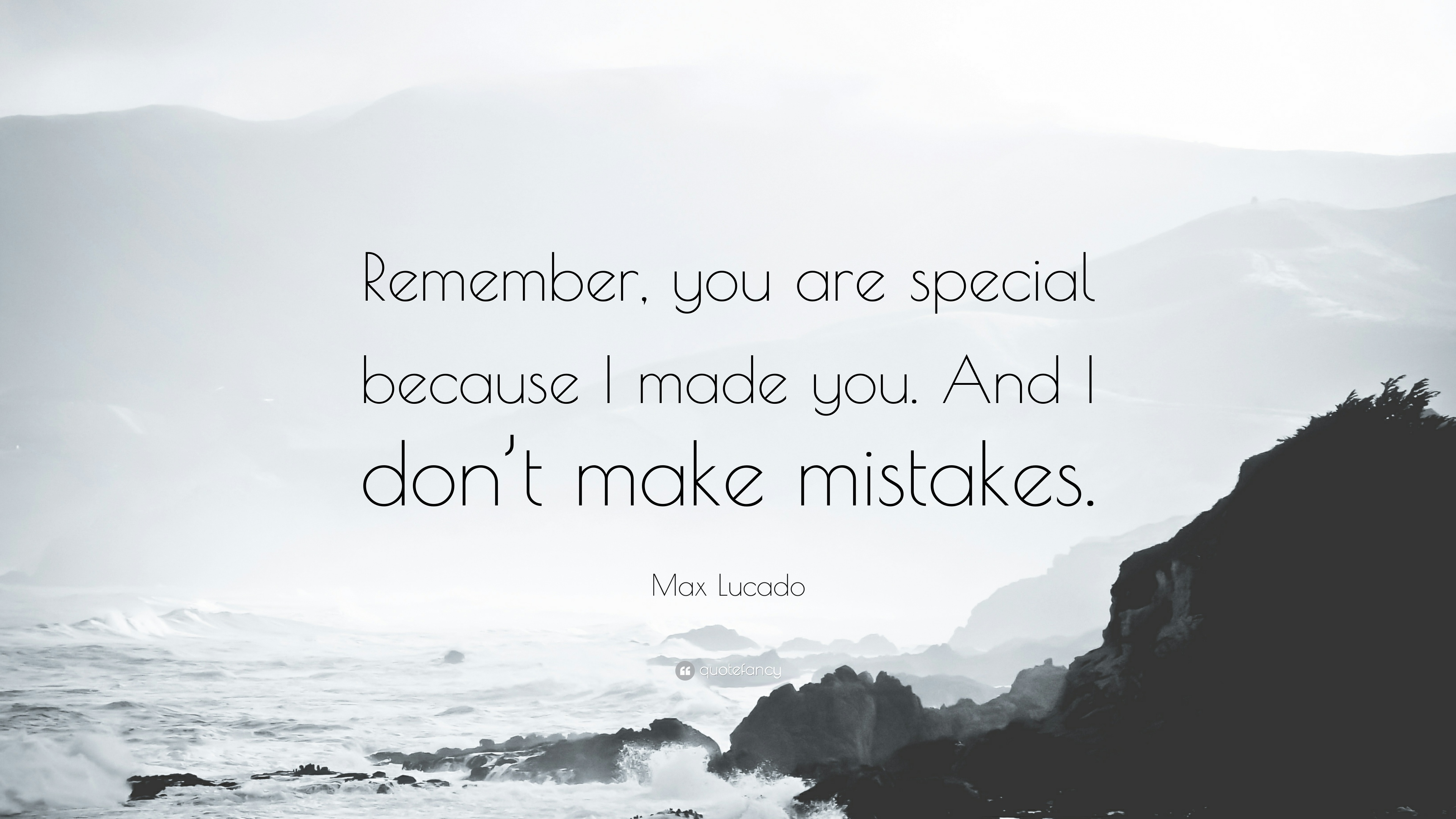 Max Lucado Quote Remember You Are Special Because I