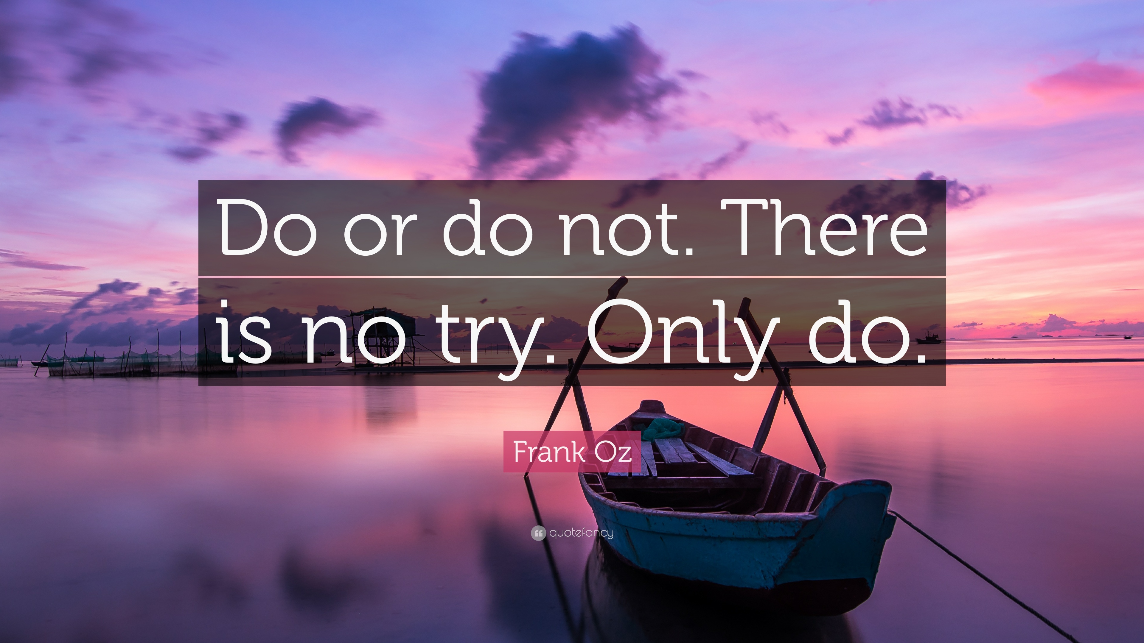Frank Oz Quote Do Or Do Not There Is No Try Only Do