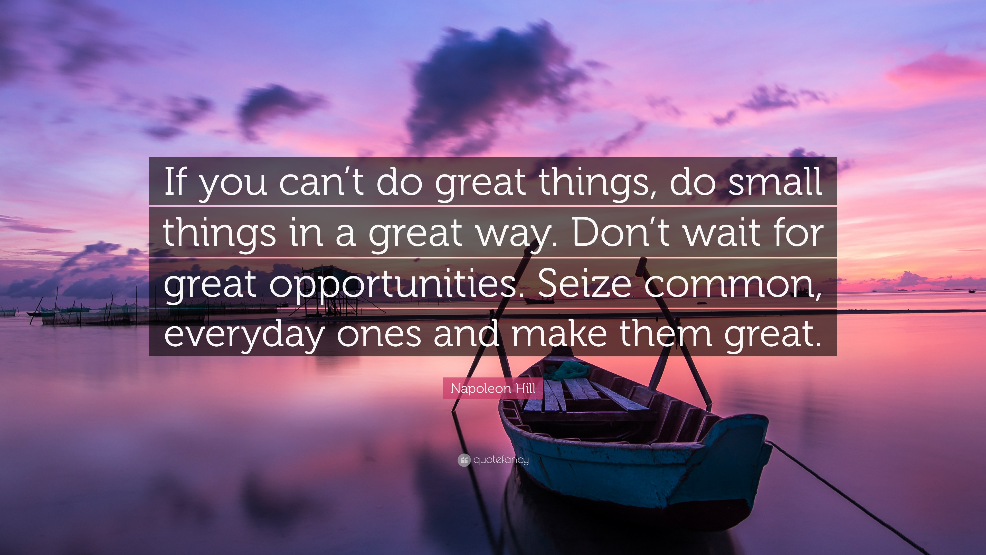 """Napoleon Hill Quote: """"If you can't do great things, do ... on Outstanding Things  id=50739"""