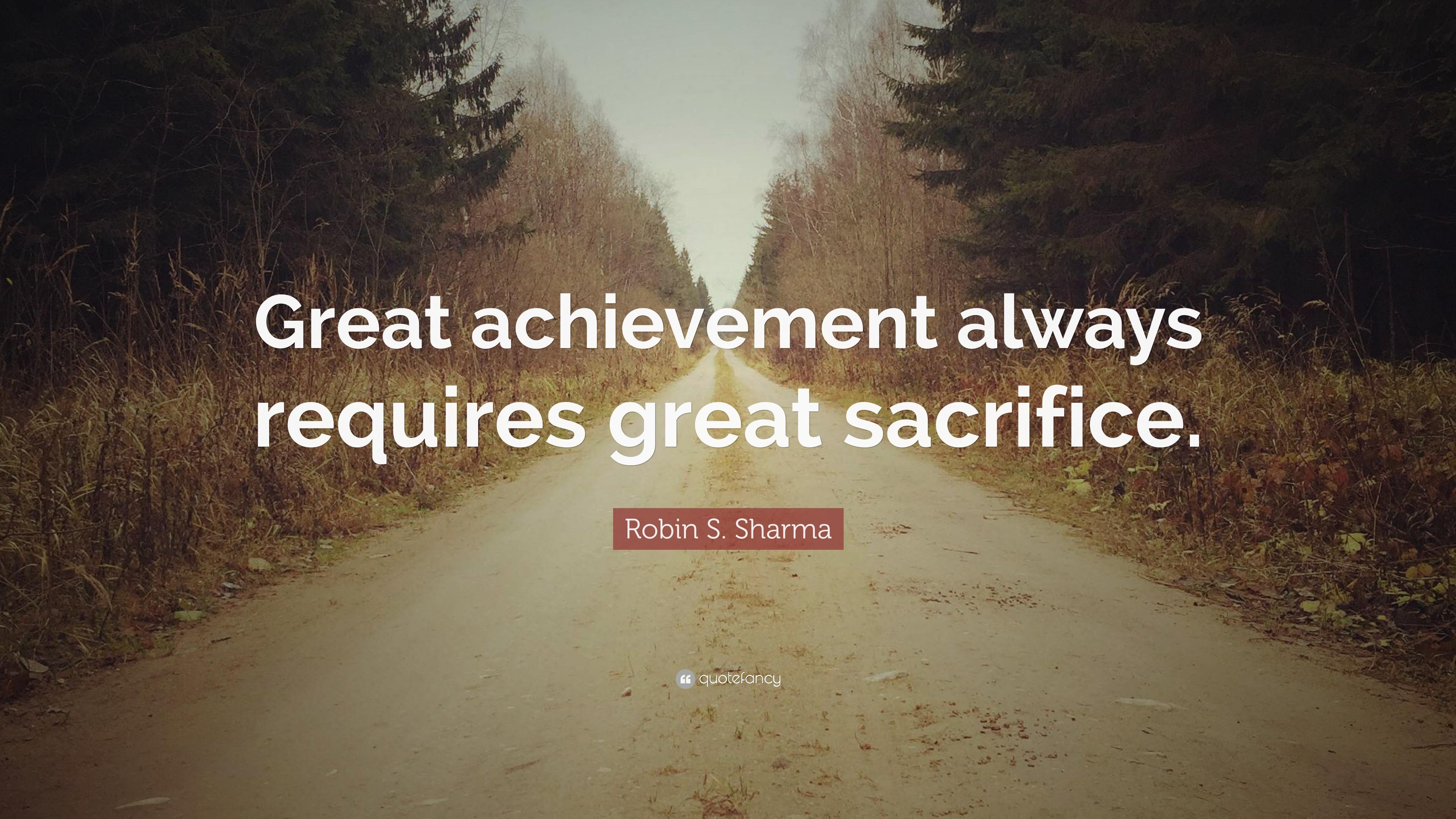 Image of: Teaching Children Achievement Quotes great Achievement Always Requires Great Sacrifice Robin S Quotefancy Achievement Quotes 40 Wallpapers Quotefancy