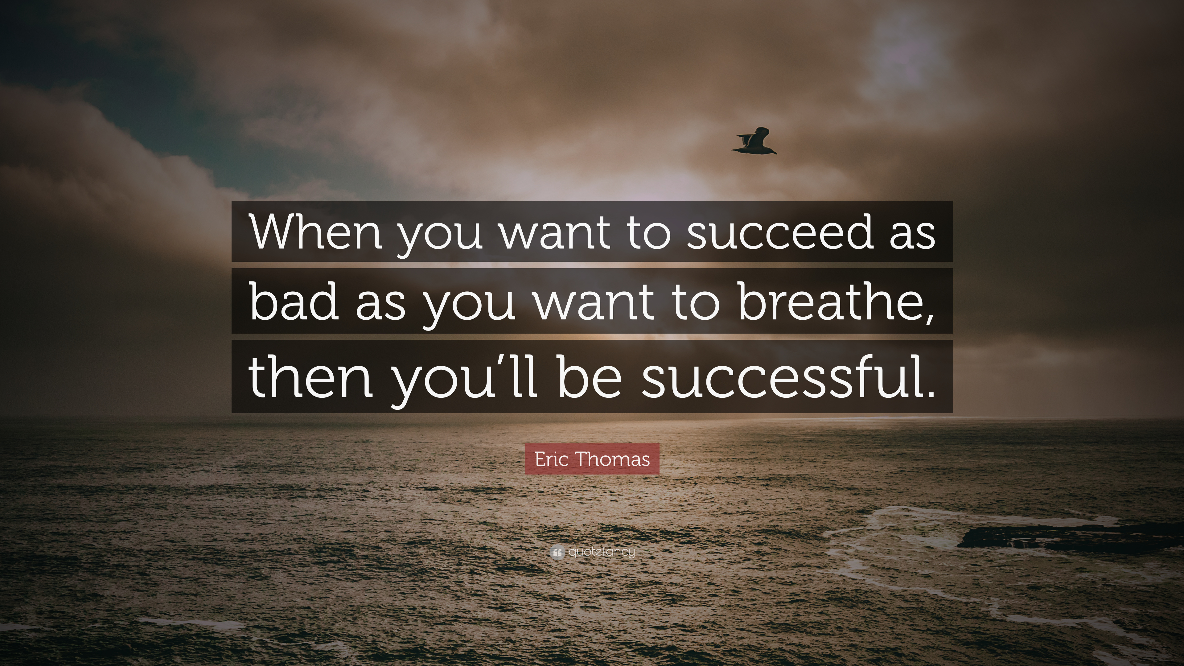 Will You When You Want You Then Succeed Be Want Bad Successful Breath