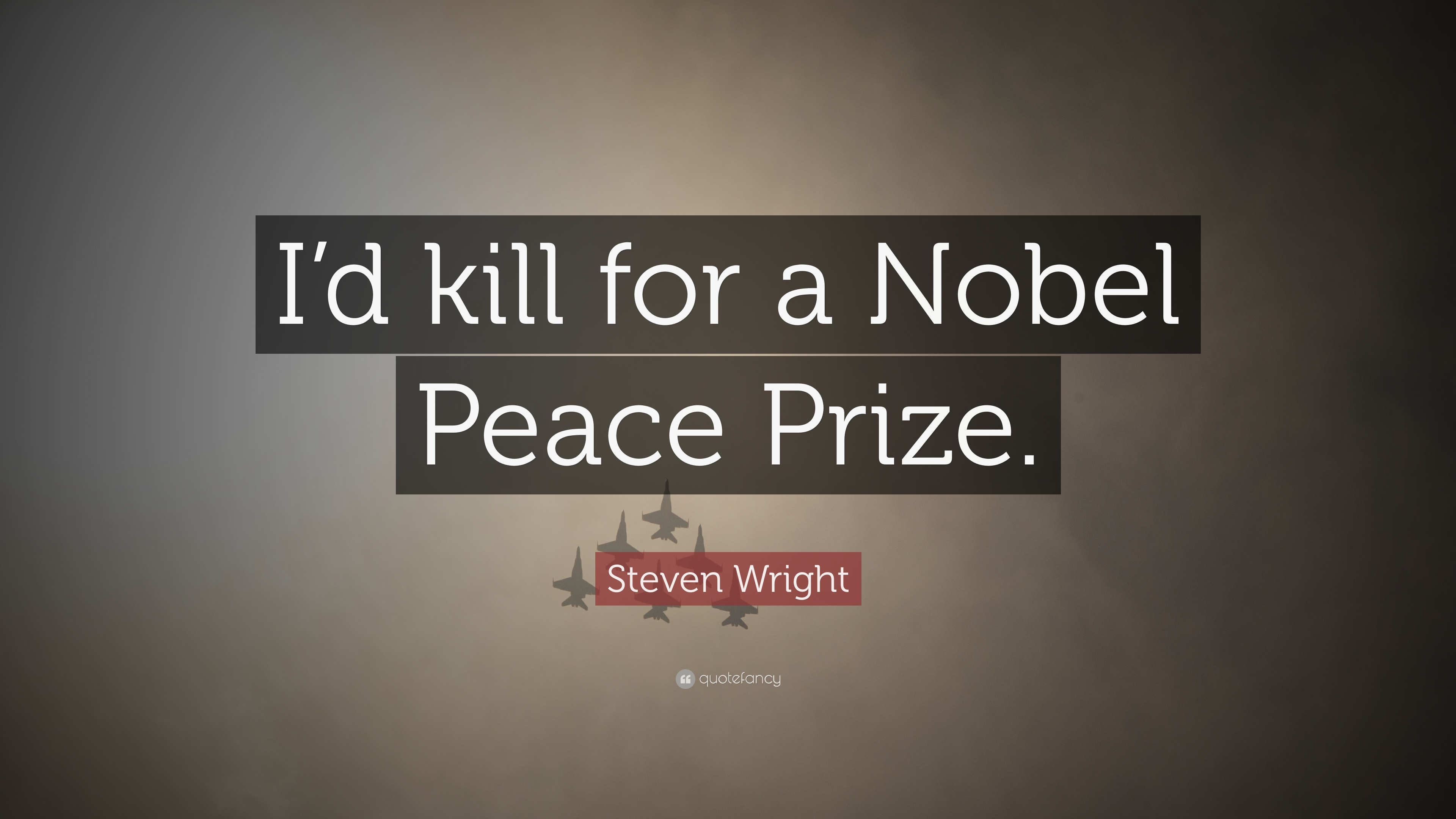 Funny Quotes  26 wallpapers    Quotefancy Funny Quotes     I d kill for a Nobel Peace Prize
