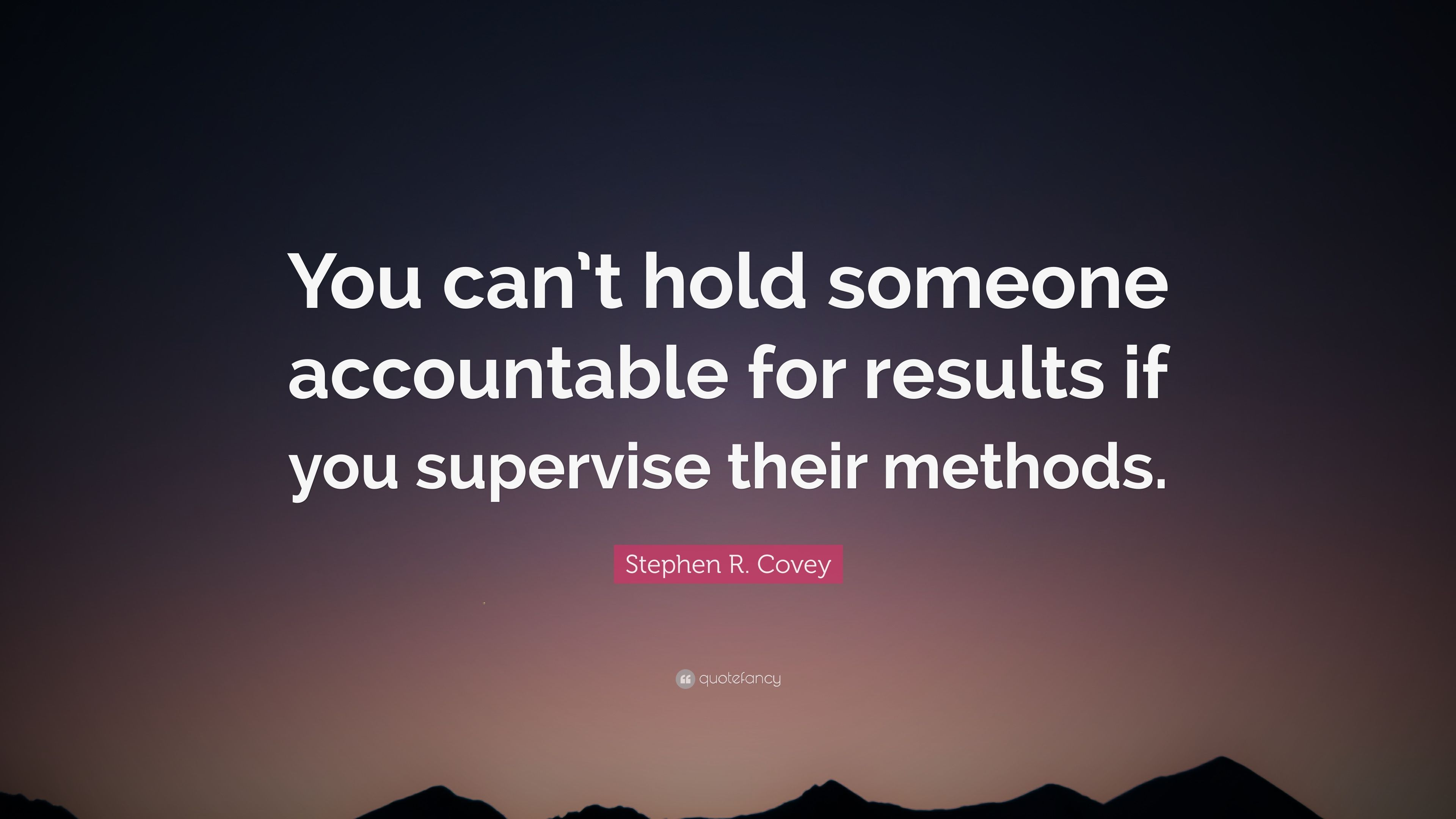 Stephen R Covey Quote You Can T Hold Someone