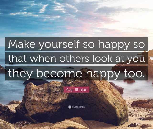 Make Myself So Happy Yogi Bhajan Quote Home Inspiration