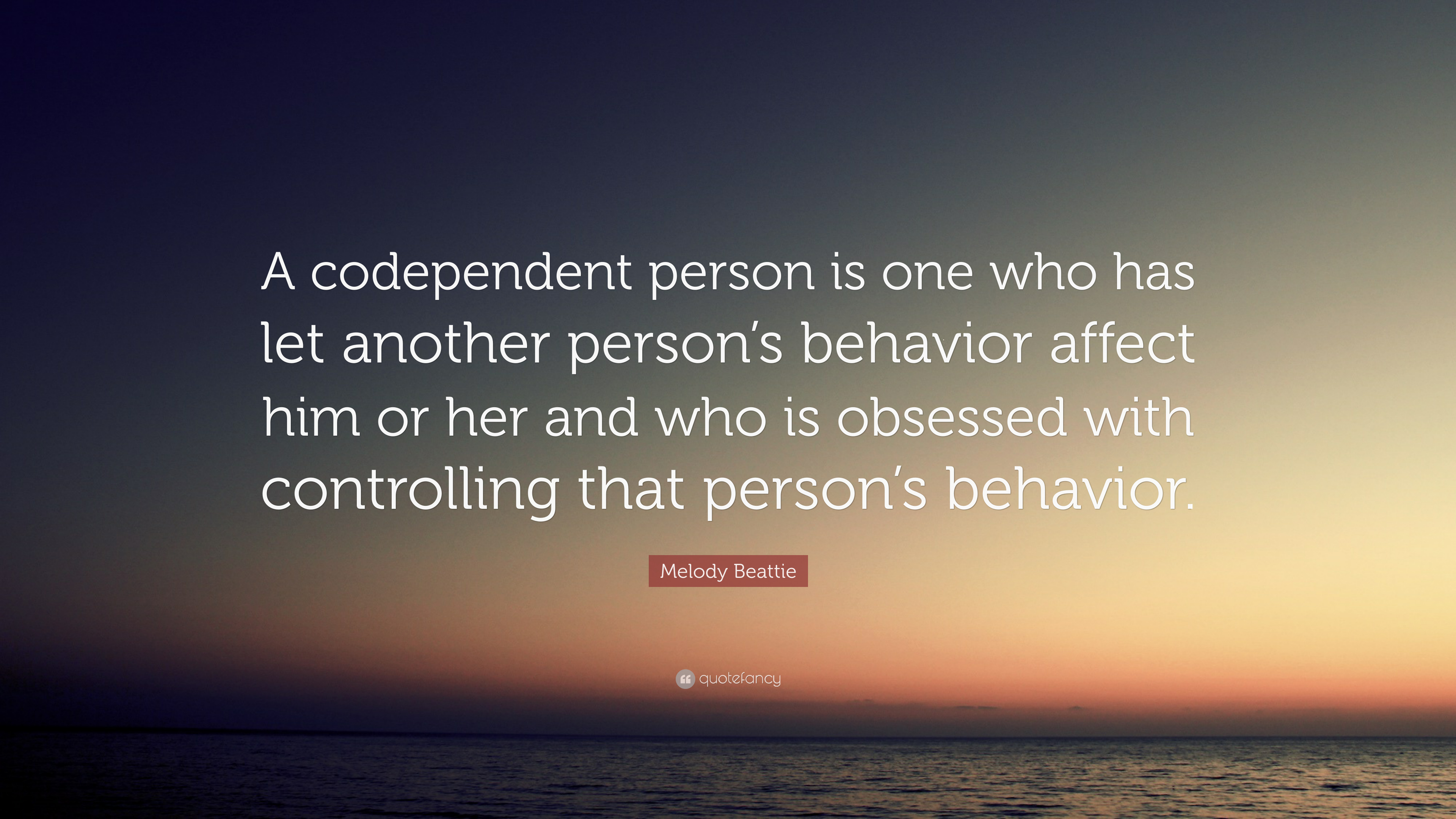 Melody Beattie Quote A Codependent Person Is One Who Has