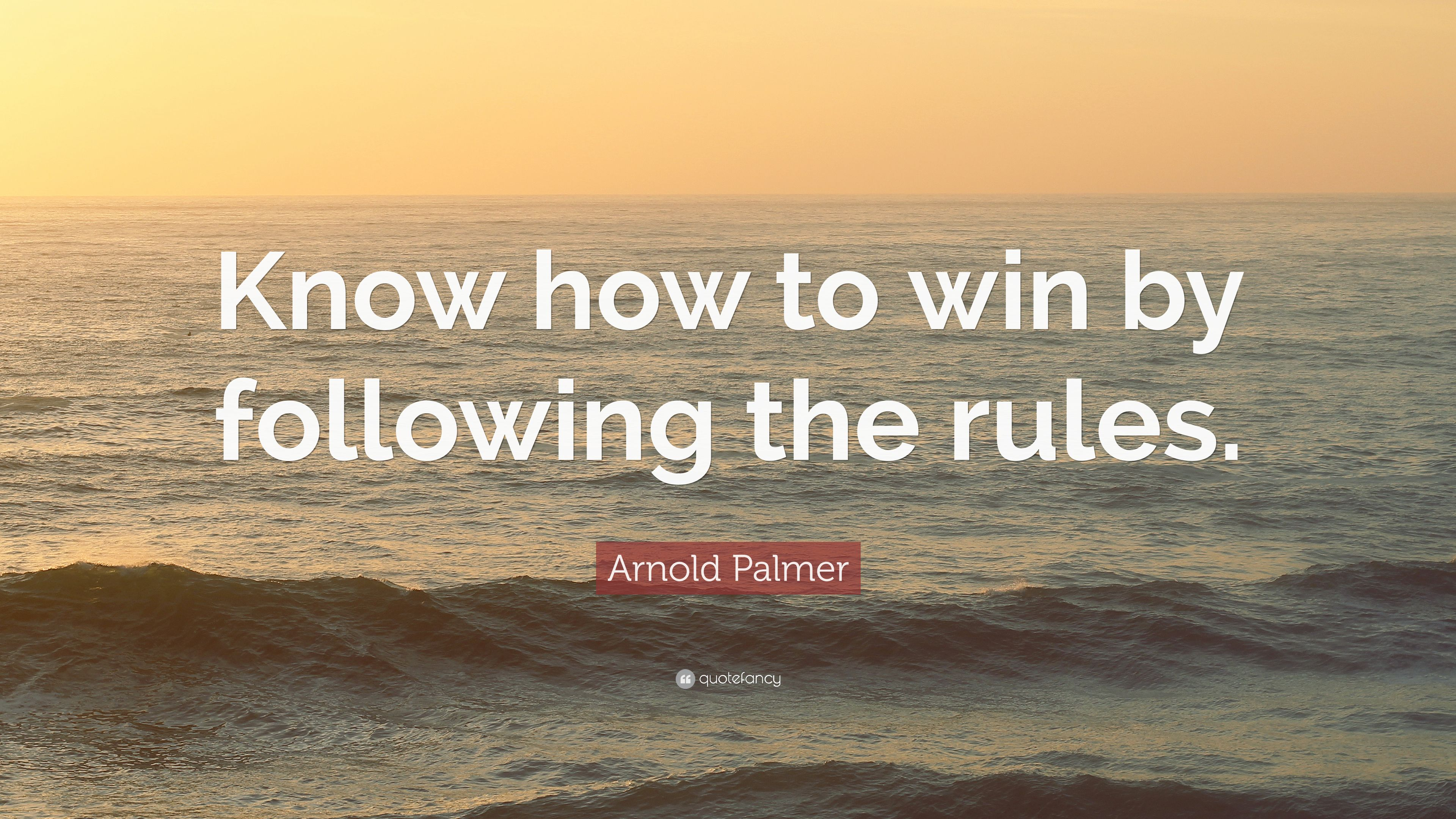 Arnold Palmer Quote Know How To Win By Following The