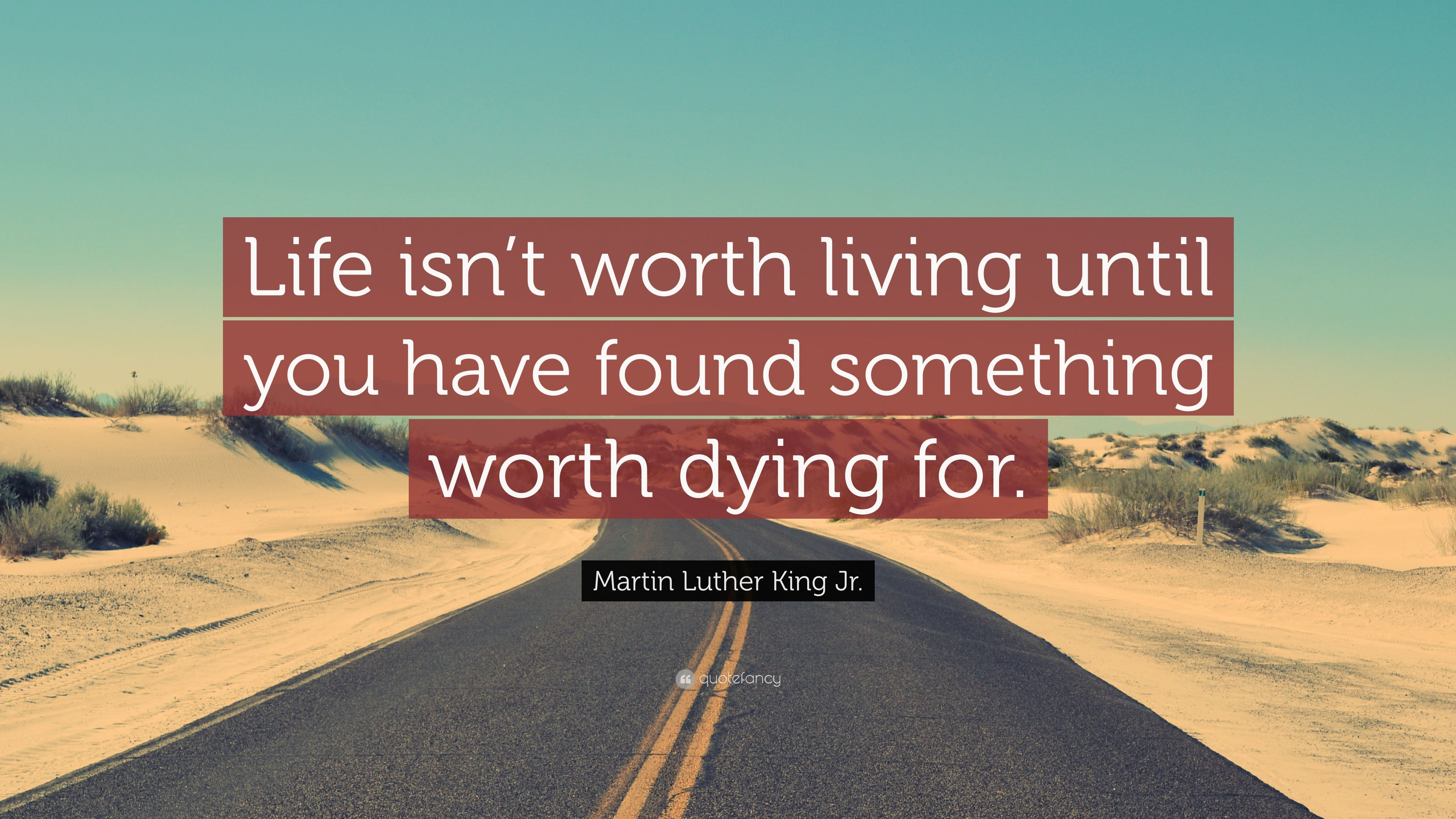 Martin Luther King Jr Quote Life Isn T Worth Living