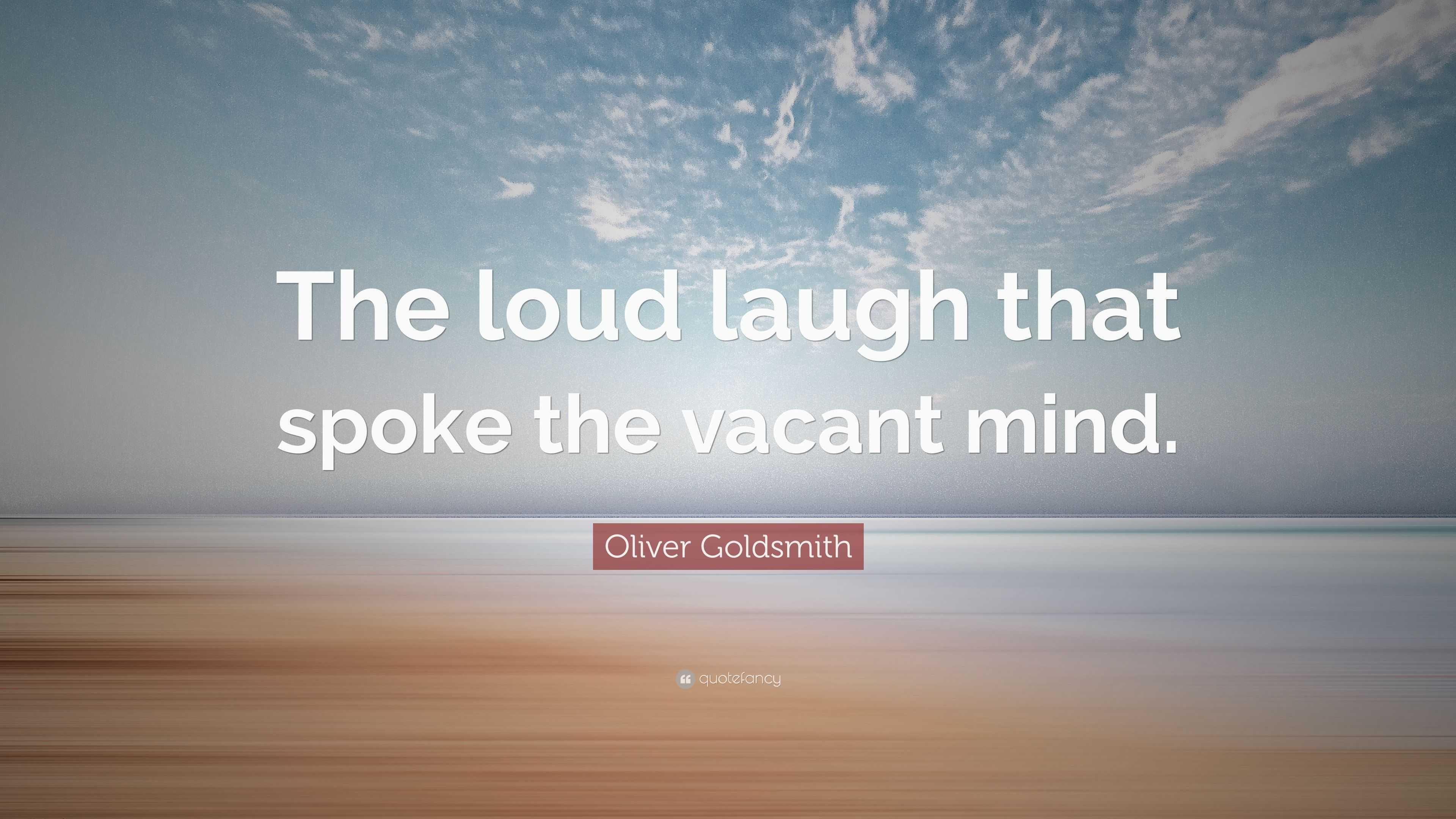 Loud Laugh Spoke Vacant Mind