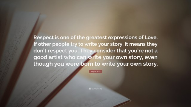 """Miguel Ruiz Quote: """"Respect is one of the greatest expressions of"""
