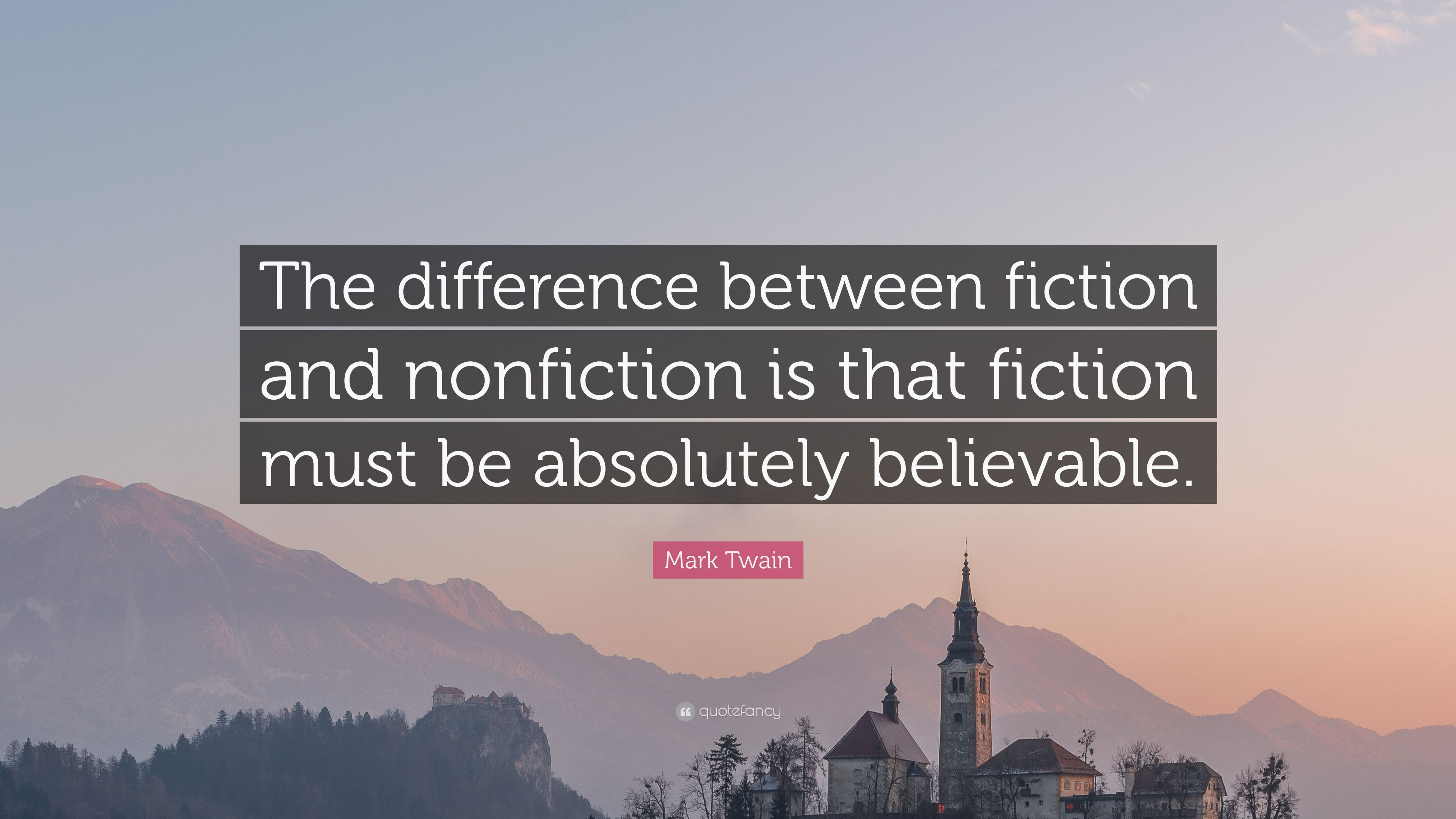 Mark Twain Quote The Difference Between Fiction And