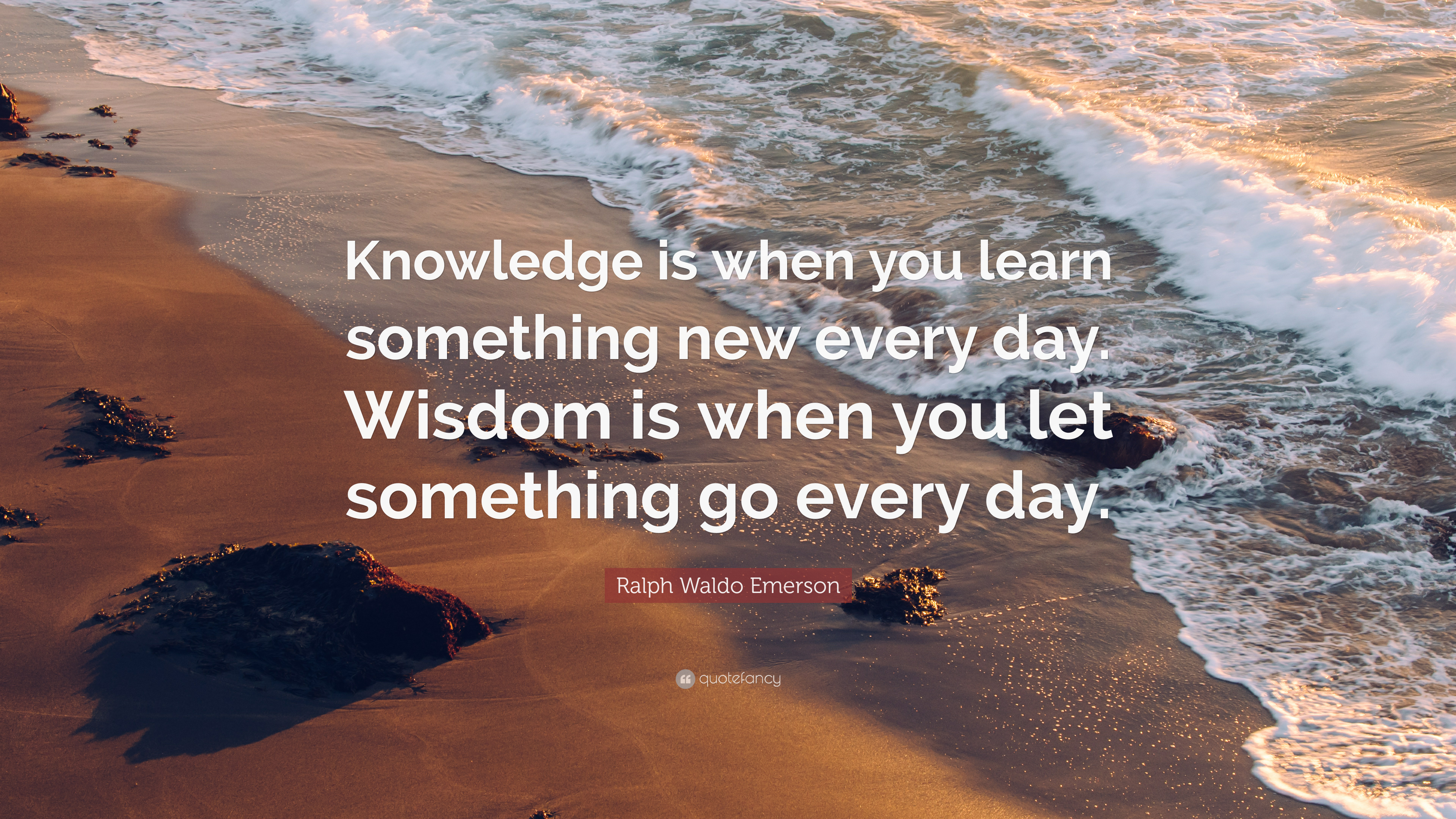 Ralph Waldo Emerson Quote Knowledge Is When You Learn