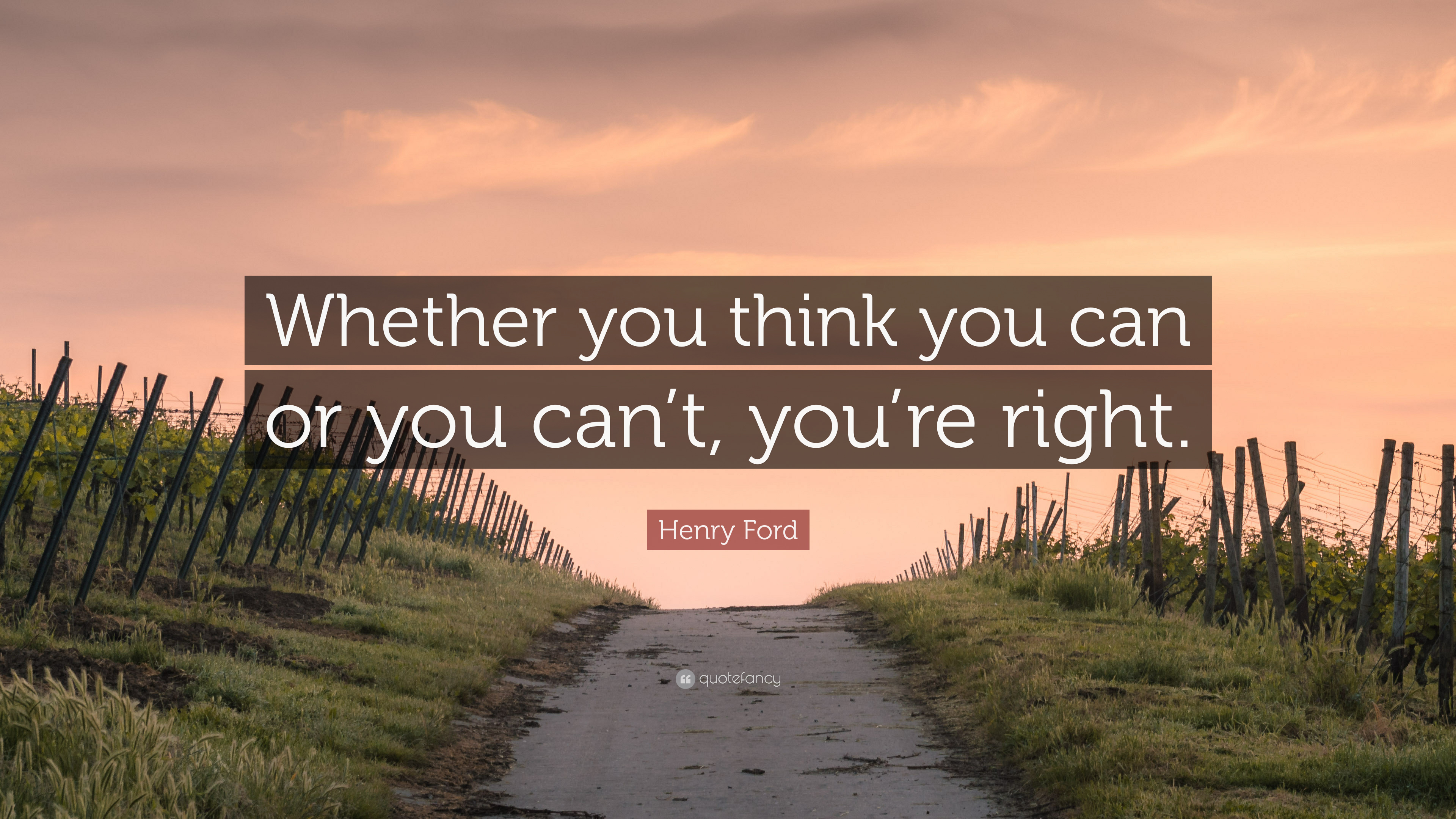 Henry Ford Quote Whether You Think You Can Or You Can T