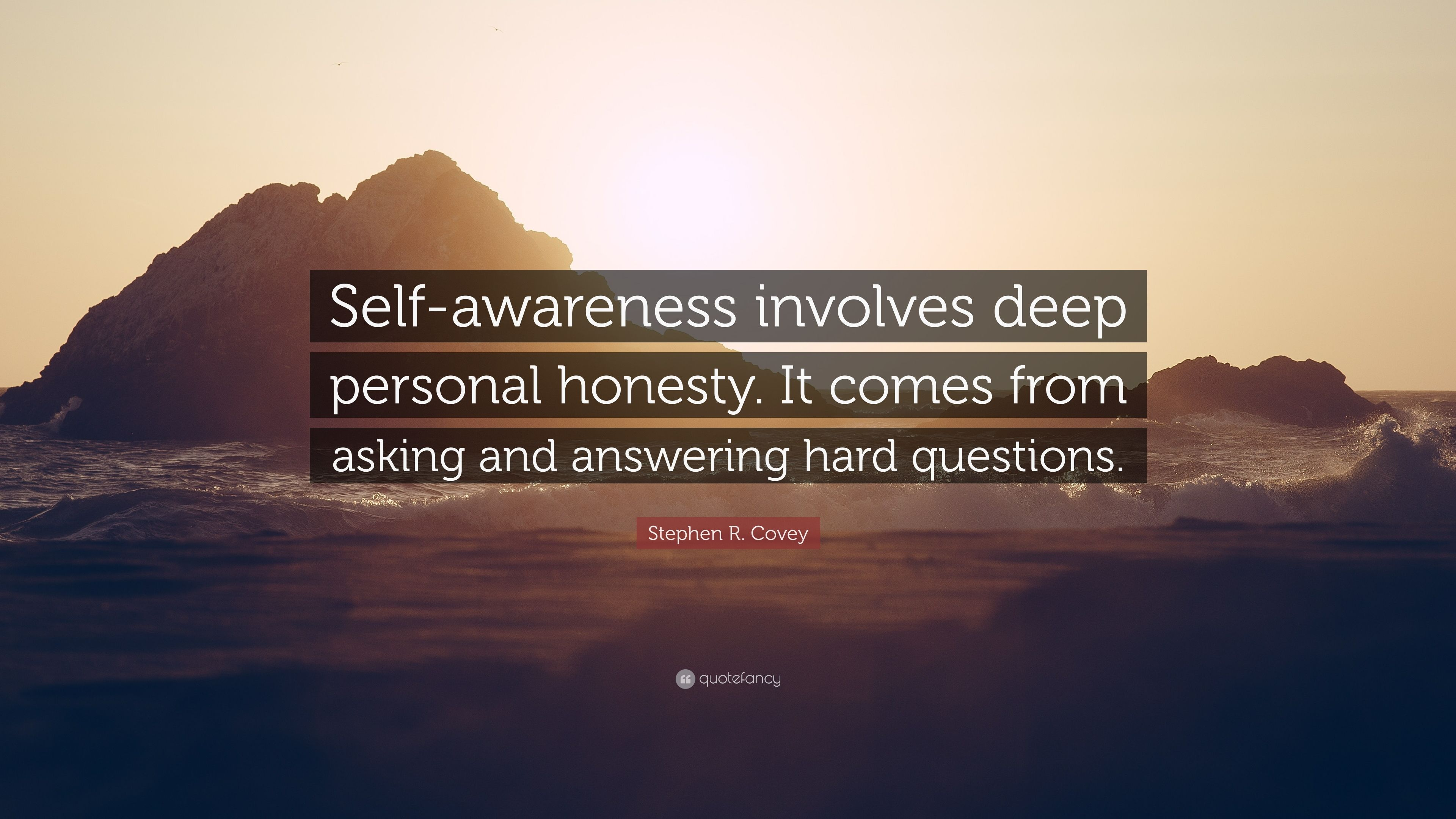 Stephen R Covey Quote Self Awareness Involves Deep
