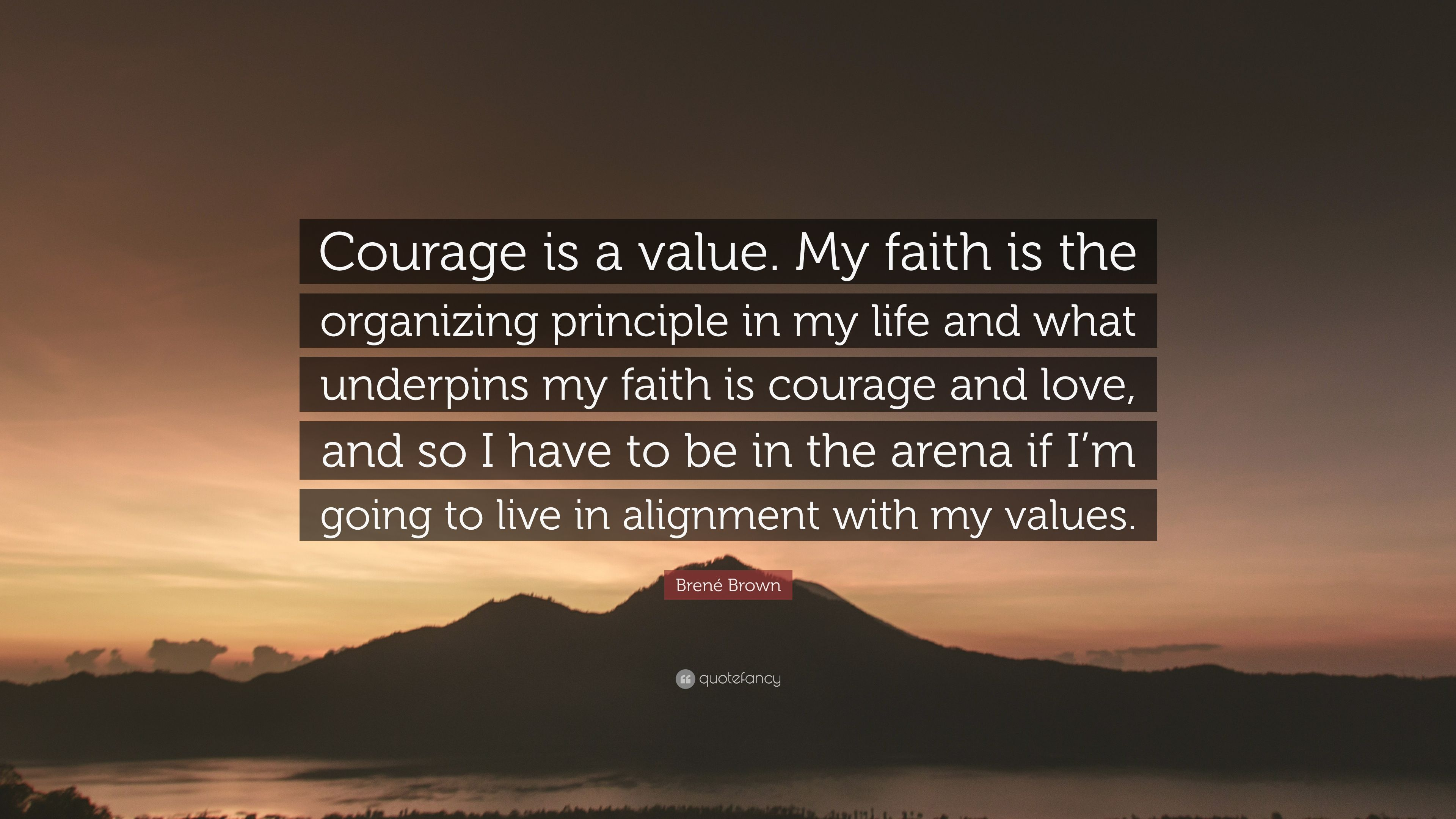 Brene Brown Quote Courage Is A Value My Faith Is The