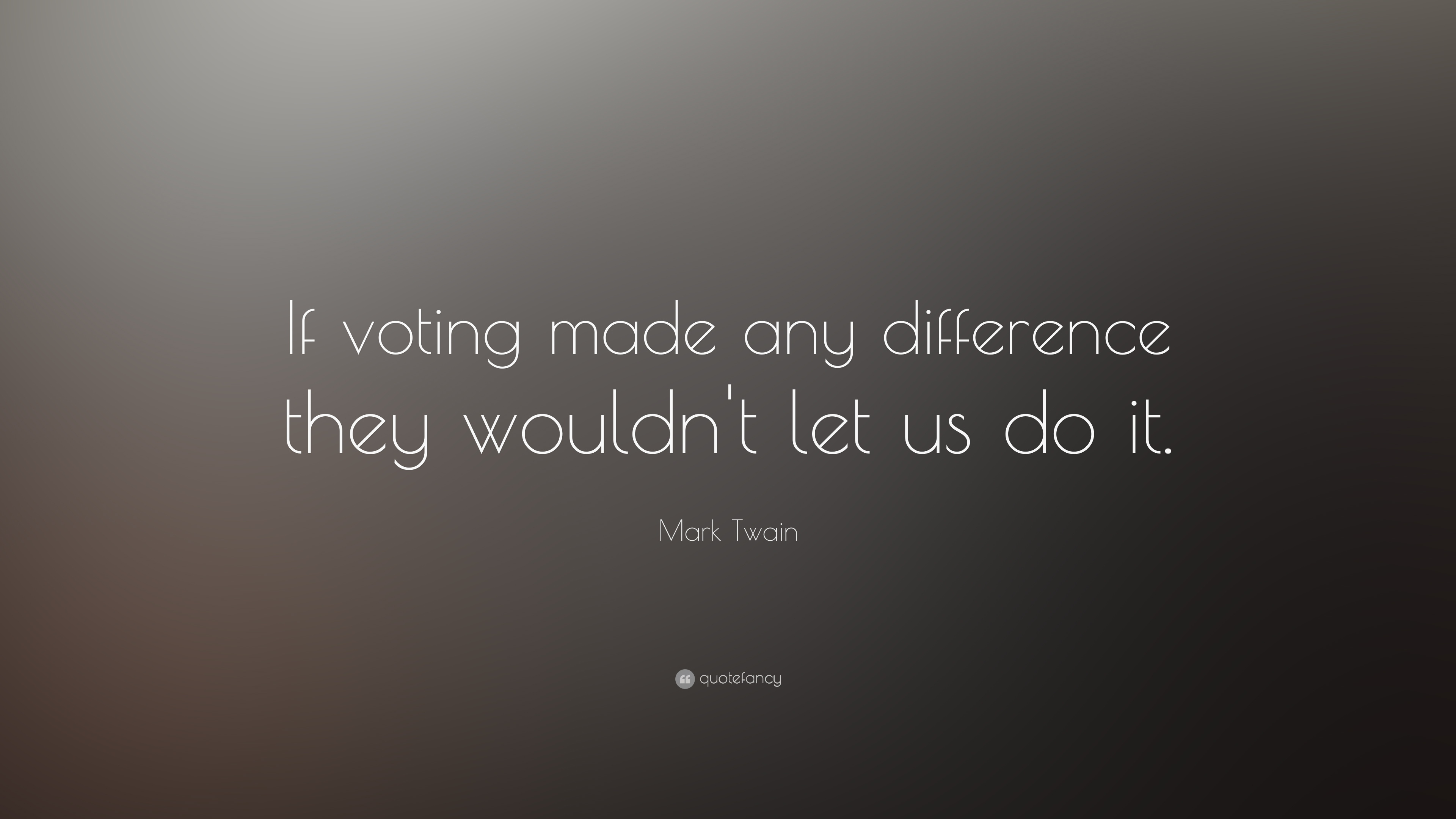Mark Twain Voting Quote