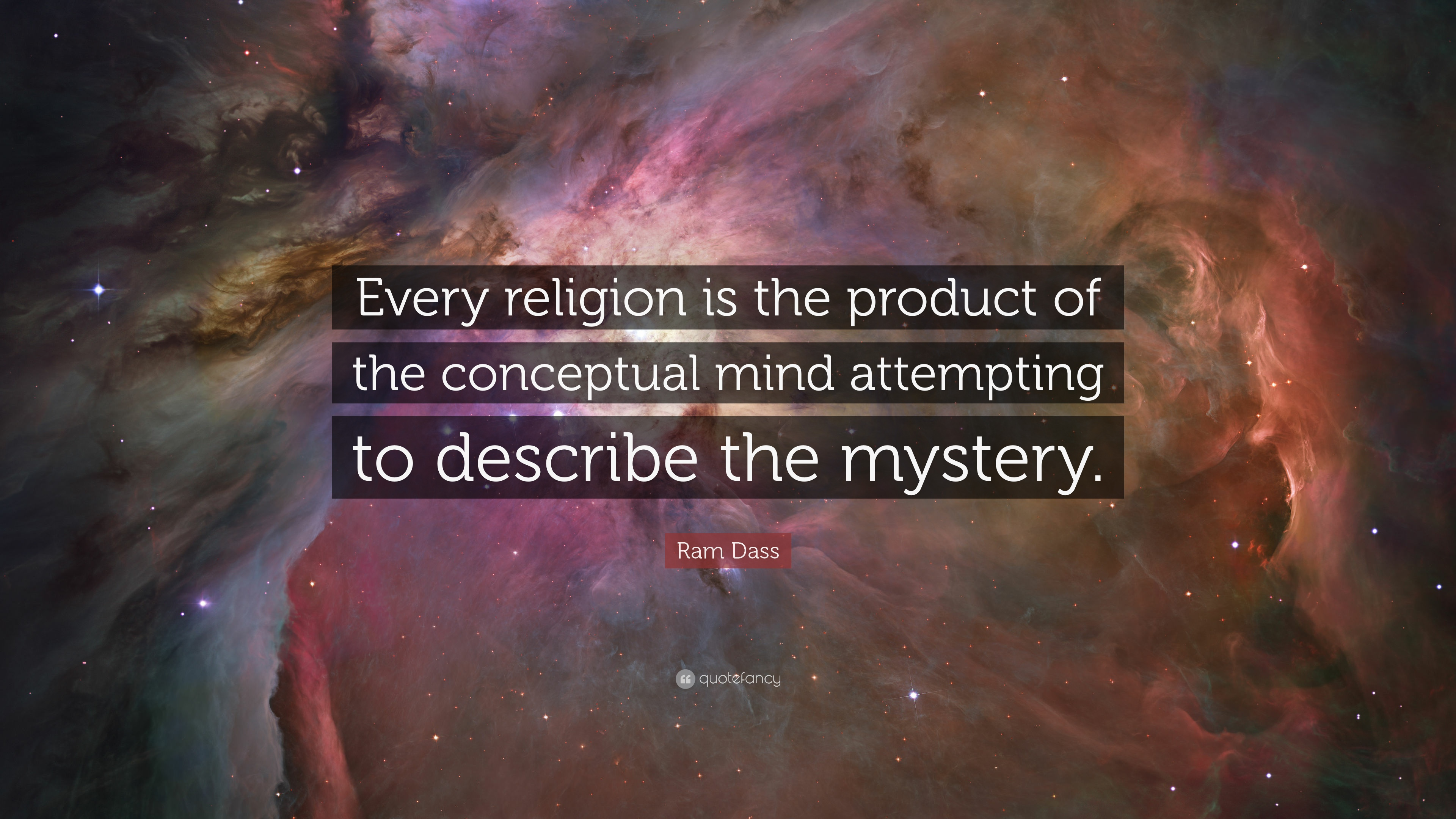 Ram Dass Quote Every Religion Is The Product Of The Conceptual Mind Attempting To Describe The
