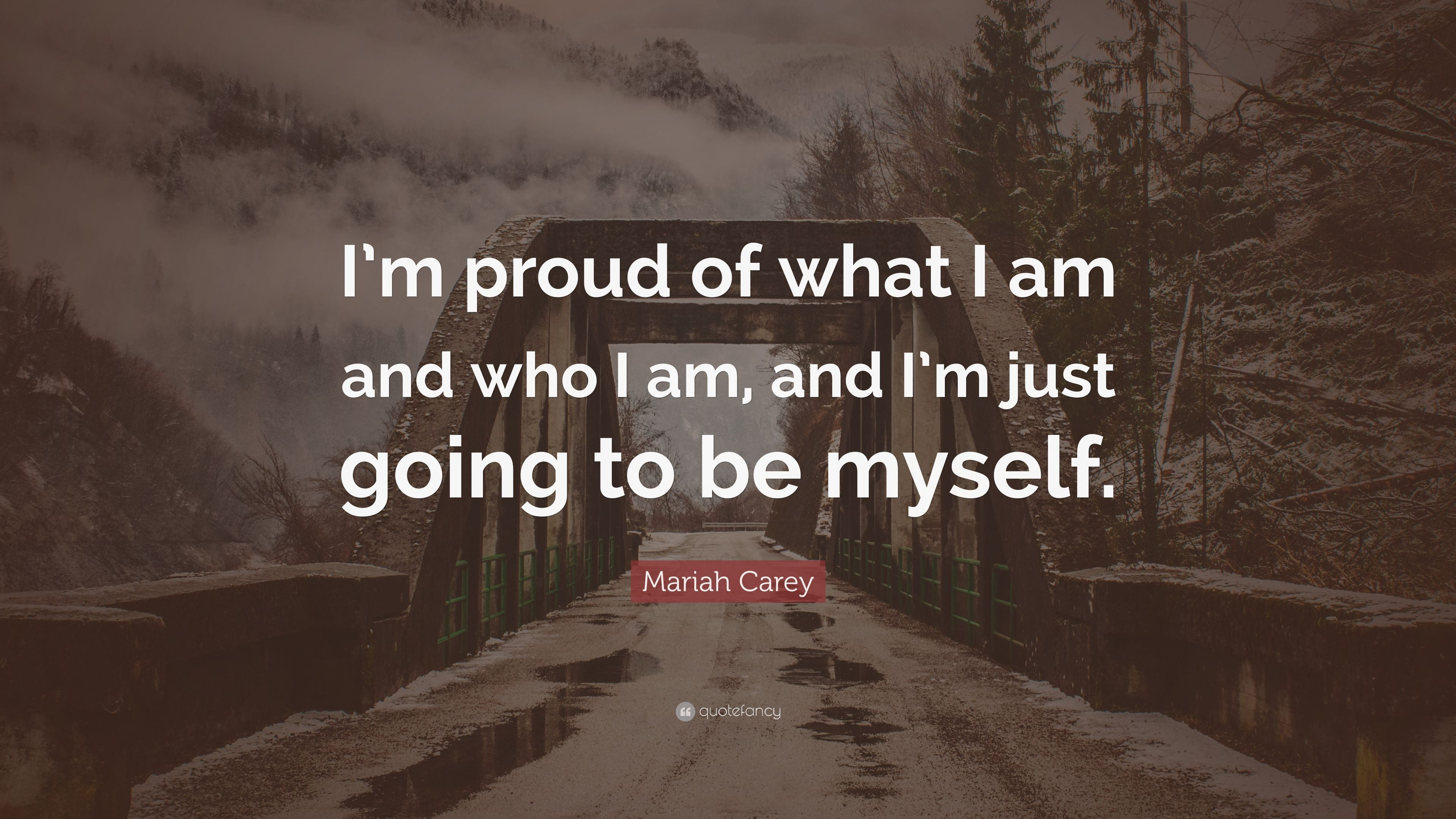 Mariah Carey Quote I M Proud Of What I Am And Who I Am