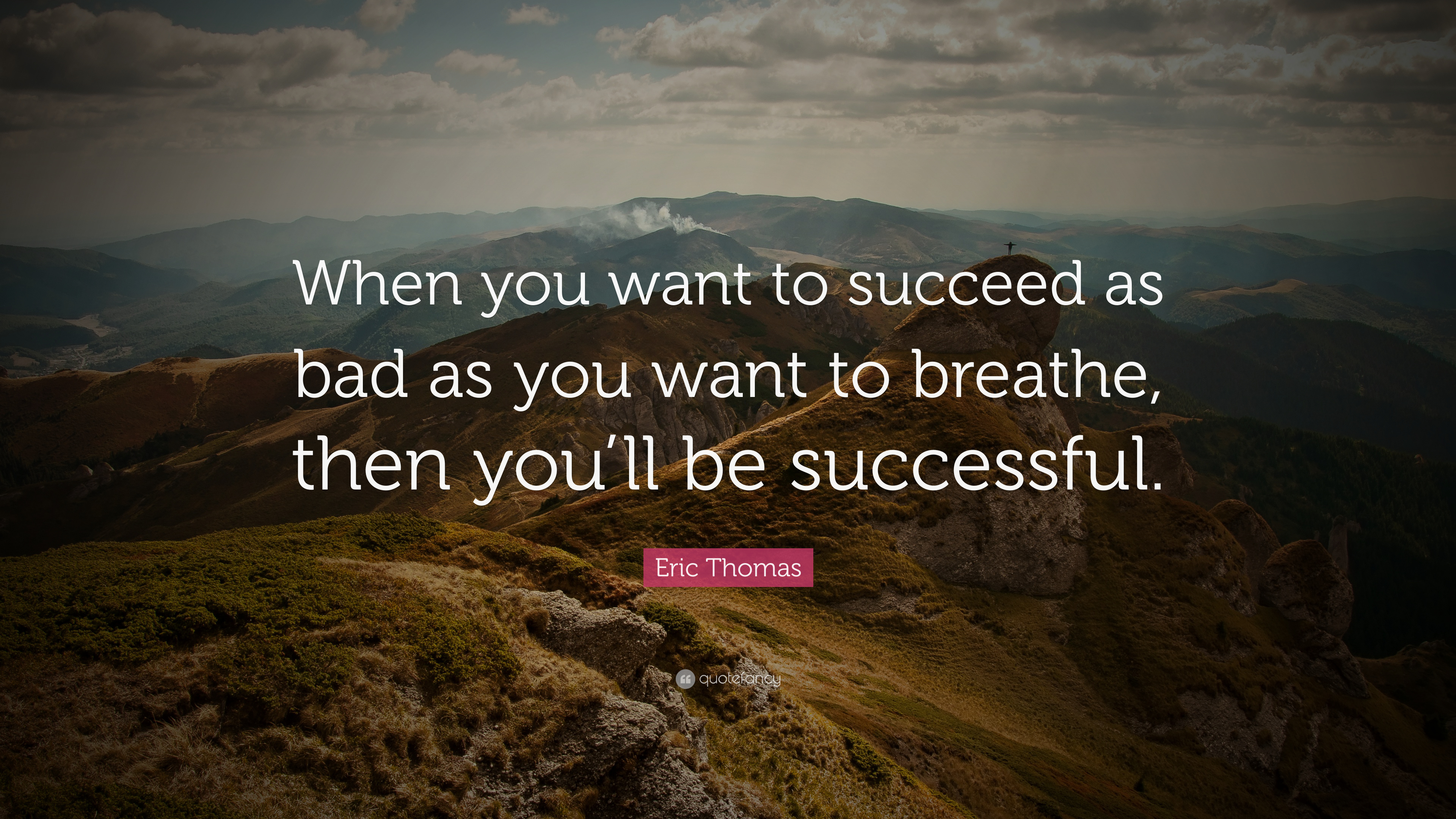 Then Want You Successful Bad Be Breath Succeed Will Want You When You