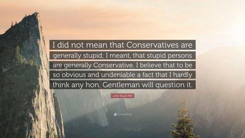 Image result for john stuart mill on conservatives