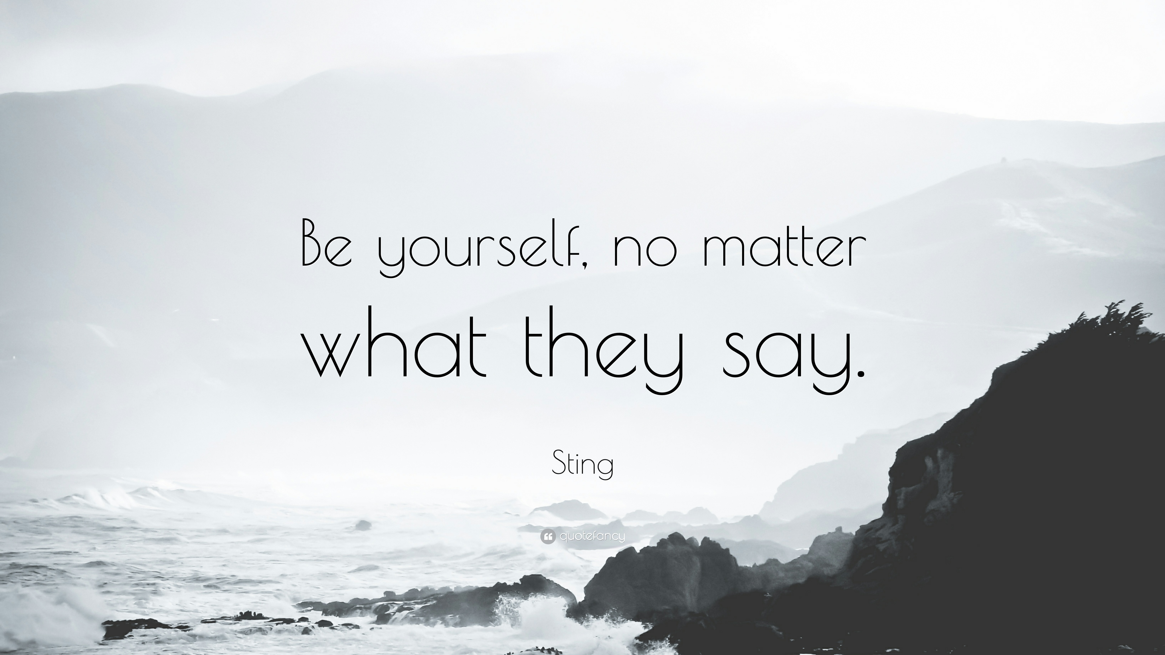 Sting Quote Be Yourself No Matter What They Say 12 Wallpapers Quotefancy