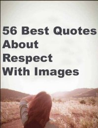 56+ Best Respect Quotes With Images Everyone Must See