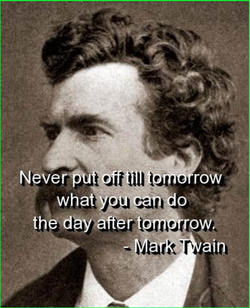mark twain quotes two most important days
