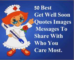 50 Best Get Well Soon Quotes Images Messages To  Share With Who You Care