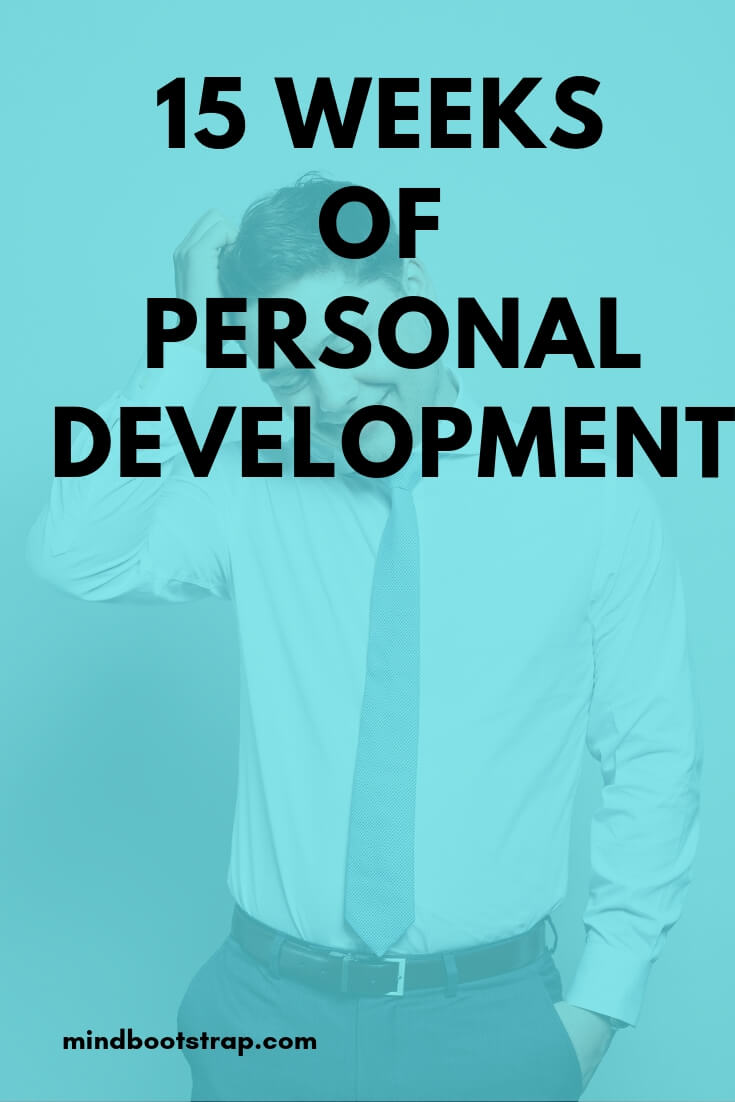 15 Weeks of Personal Development: Sharpen a personal growth skill each week