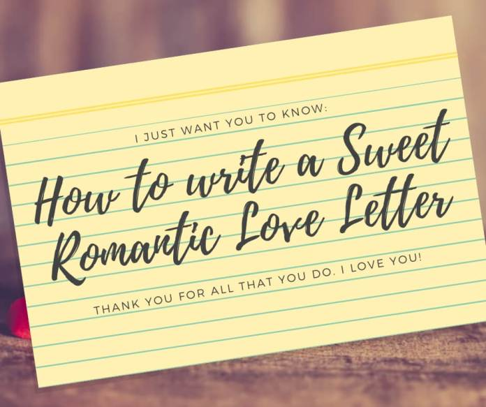 Ideas How to Write a Sweet Romantic Love Letter