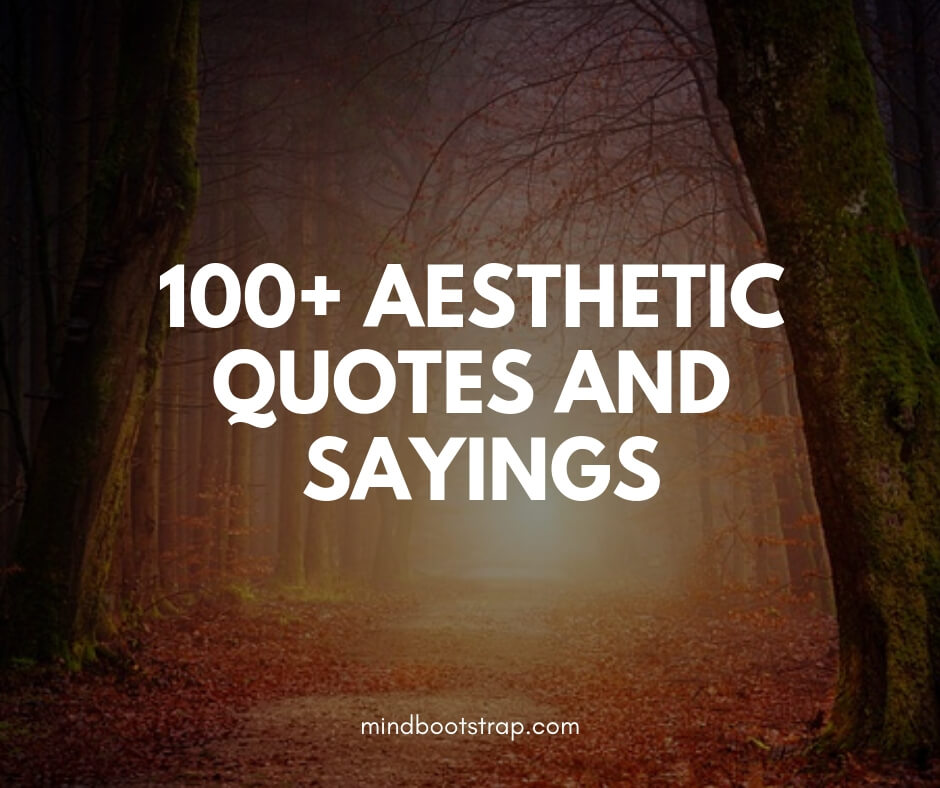 Aesthetic Quotes & Sayings