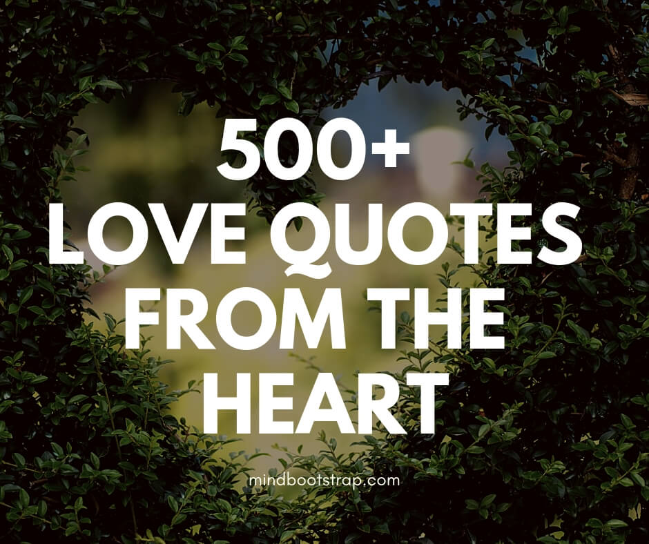 490+ Inspiring Love Quotes & Sayings From The Heart (With ...