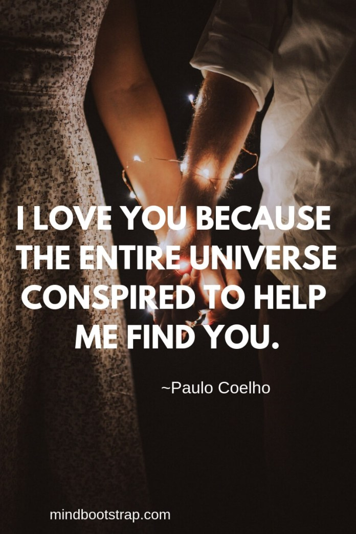 Couple Quotes About Love, Relationship | I love you because the entire universe conspired to help me find you. | MindBootstrap.com
