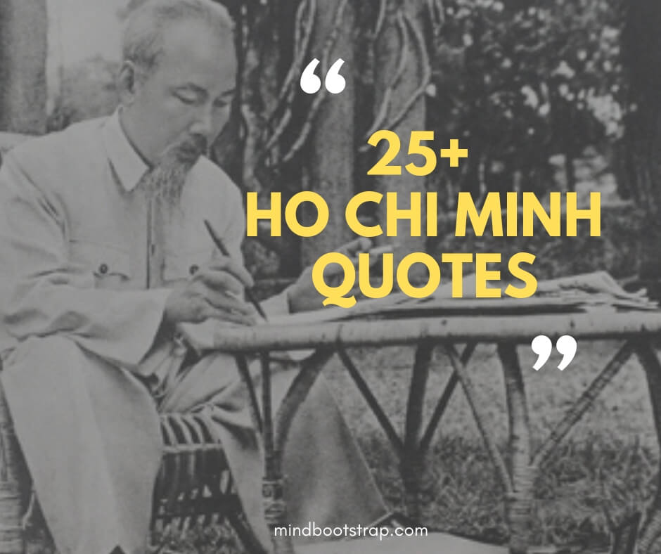 Most Inspiring Ho Chi Minh Quotes & Sayings